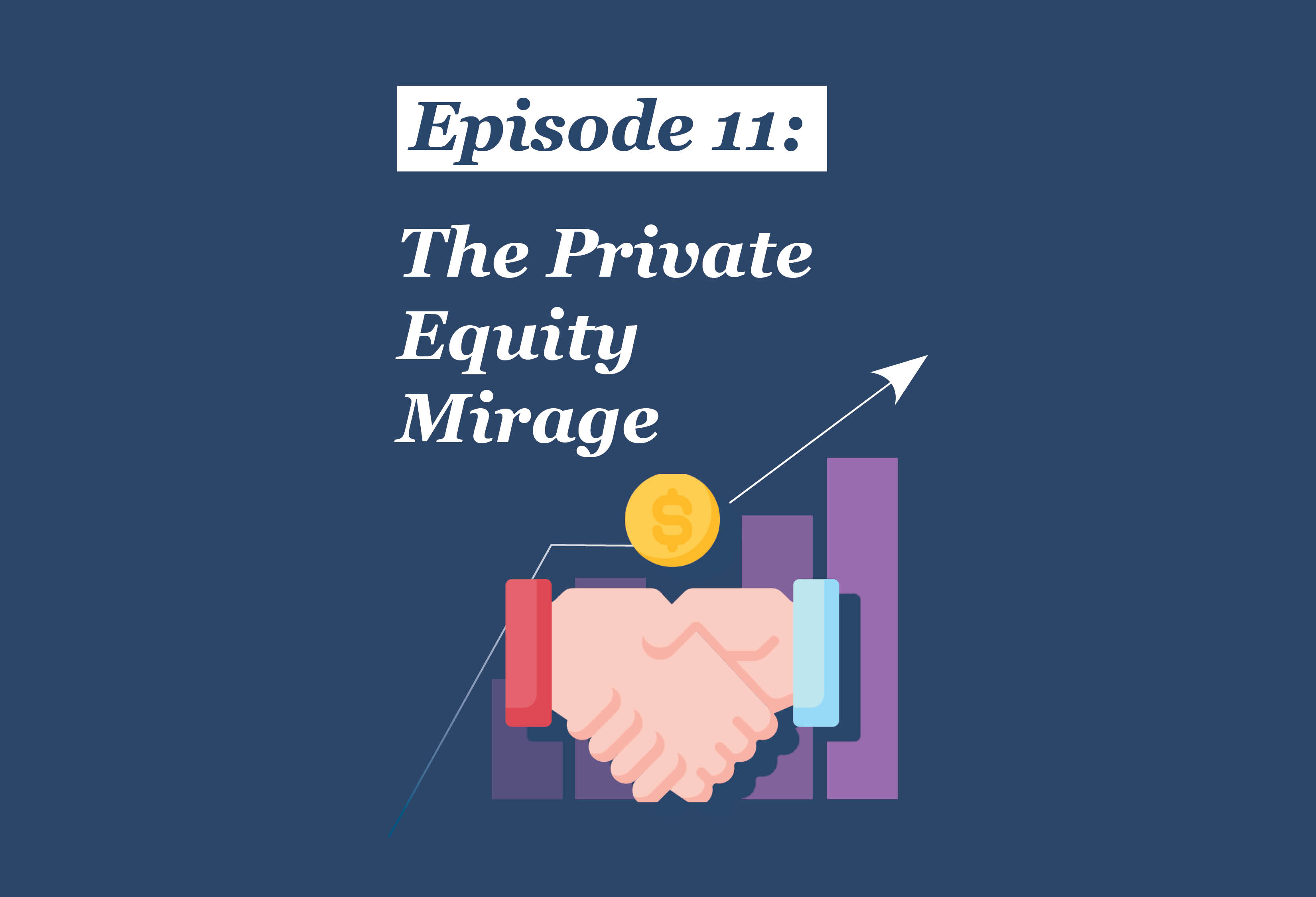 Absolute Return Podcast #11: The Private Equity Mirage