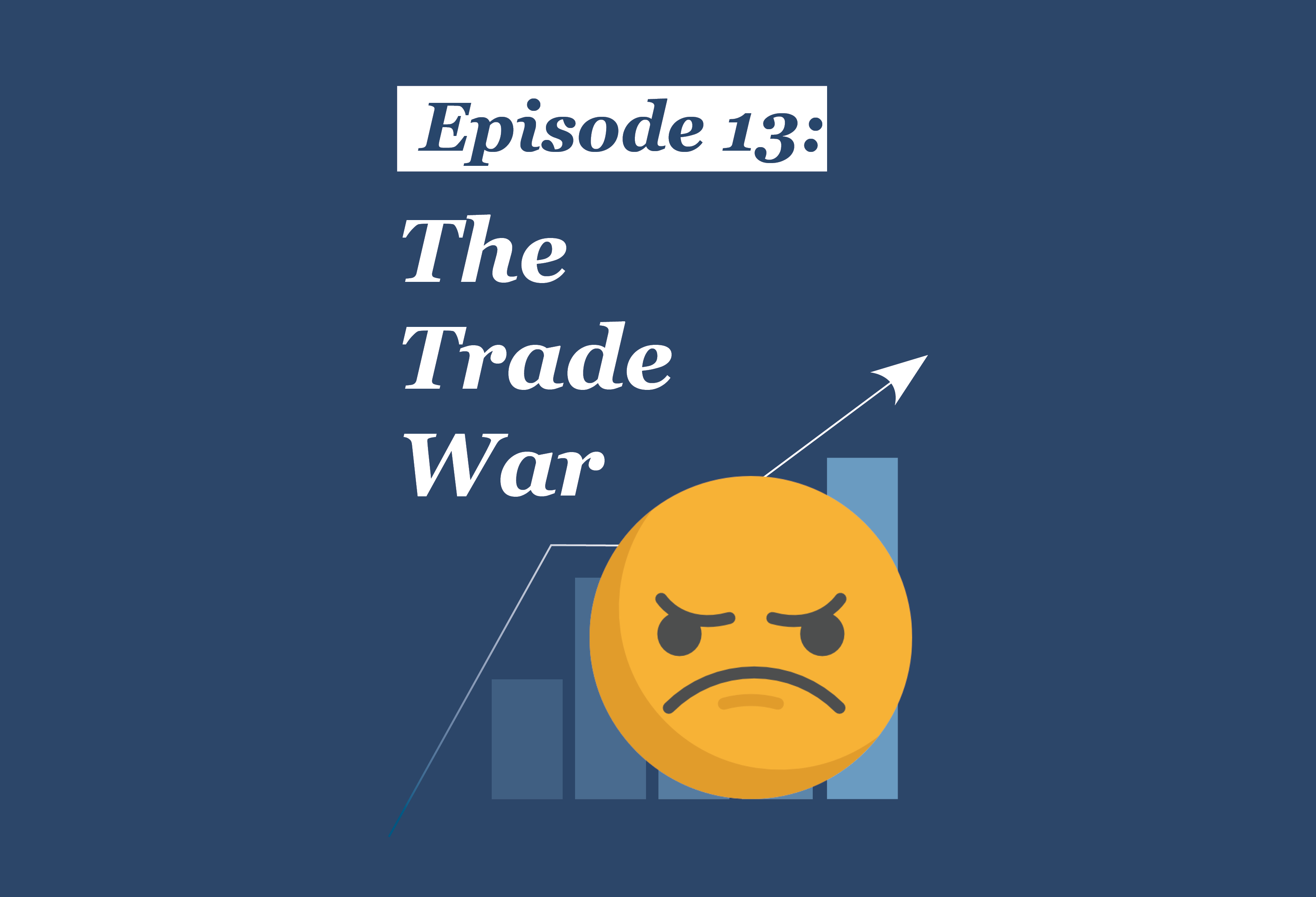 Absolute Return Podcast #13: The Trade War