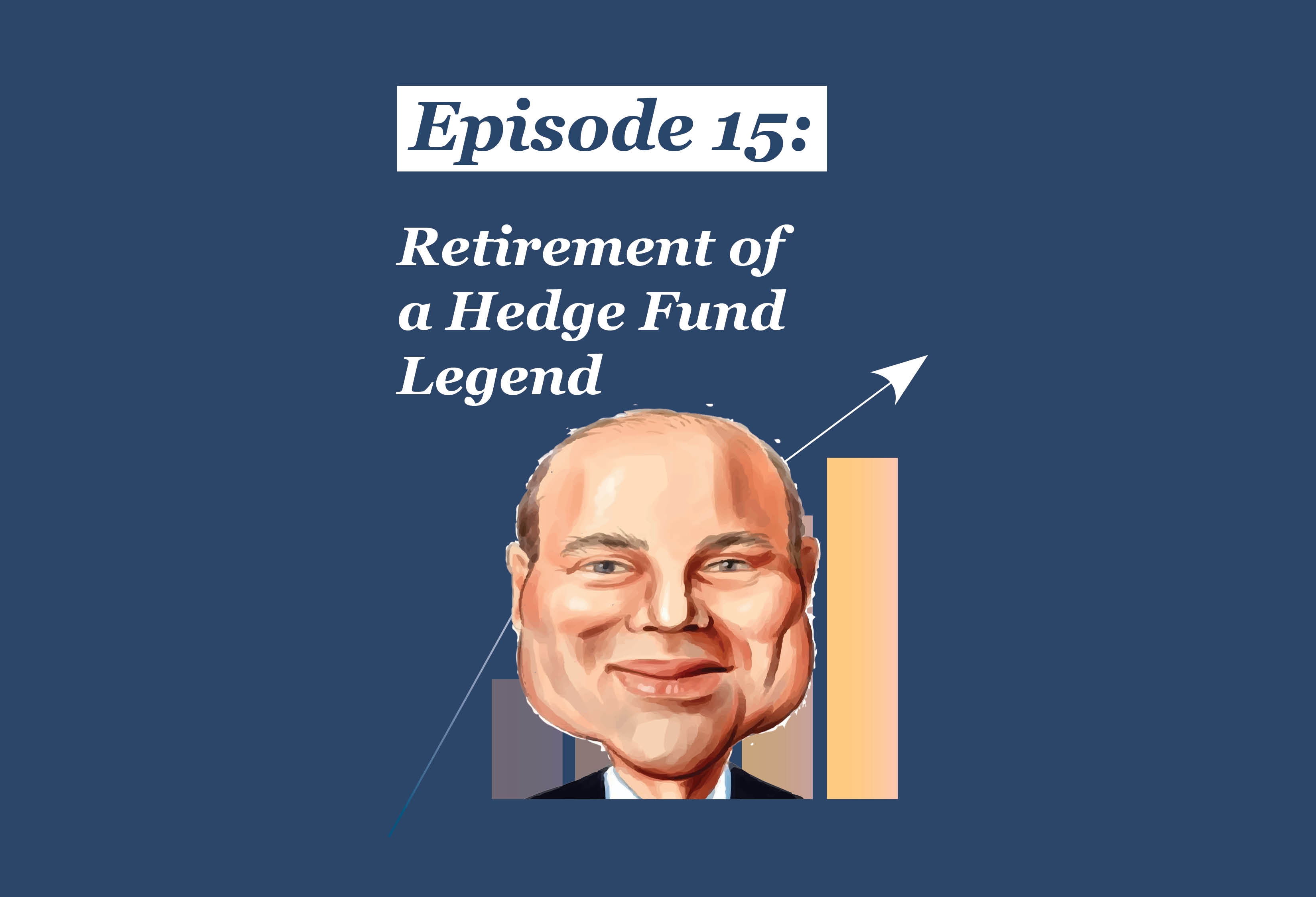 Absolute Return Podcast #15: Retirement of a Hedge Fund Legend