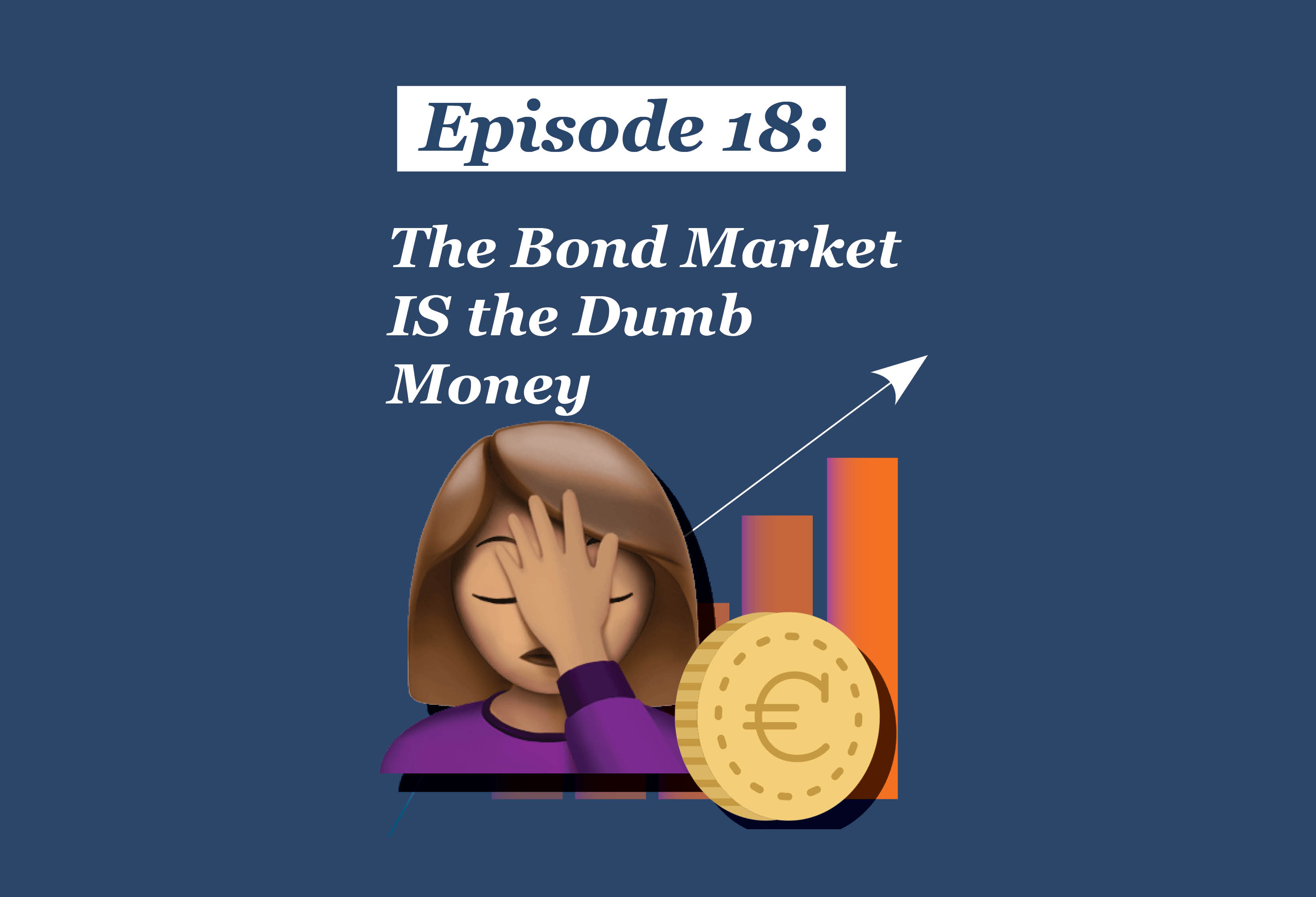Absolute Return Podcast #18: The Bond Market IS the Dumb Money