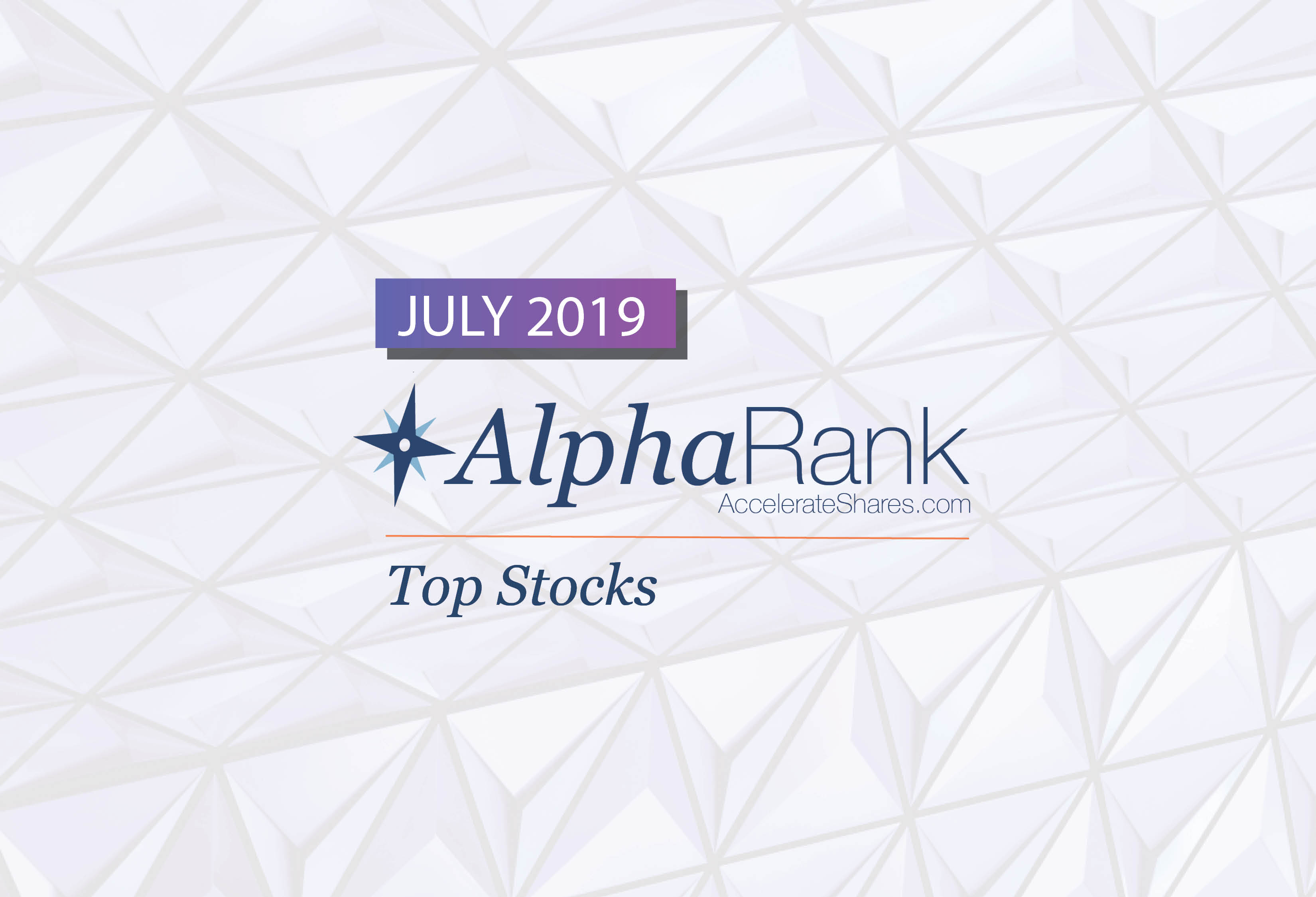 Best Stocks For July 2019 AlphaRank Top Stocks— July 2019   Accelerate