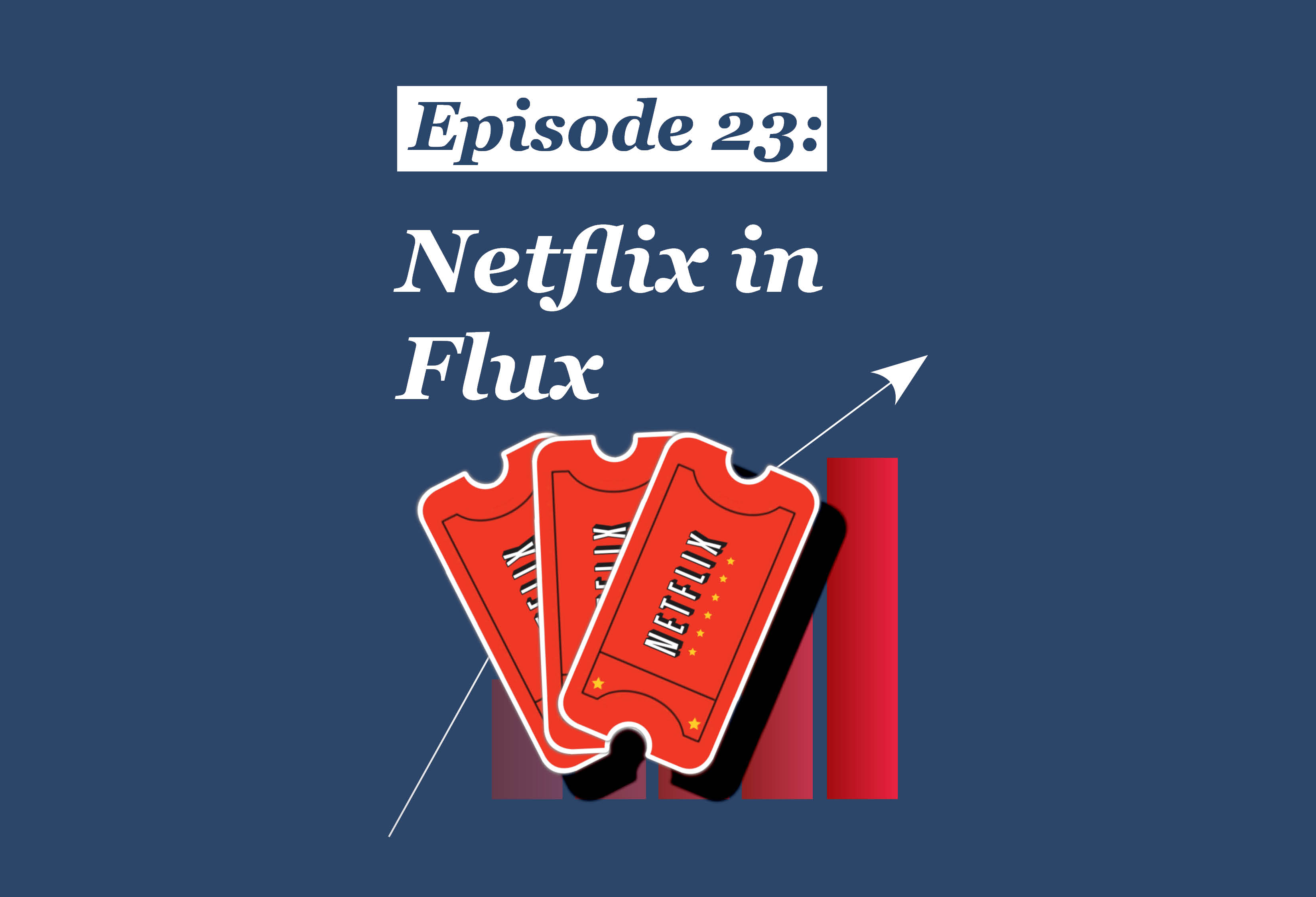 Absolute Return Podcast #23: Netflix in Flux