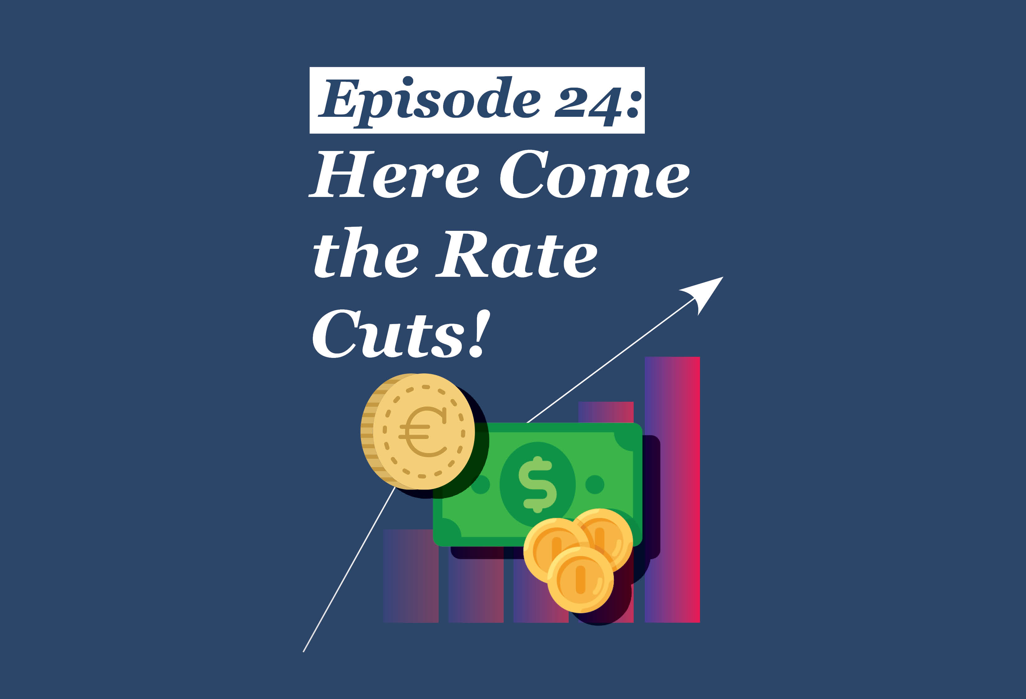 Absolute Return Podcast #24: Here Come the Rate Cuts