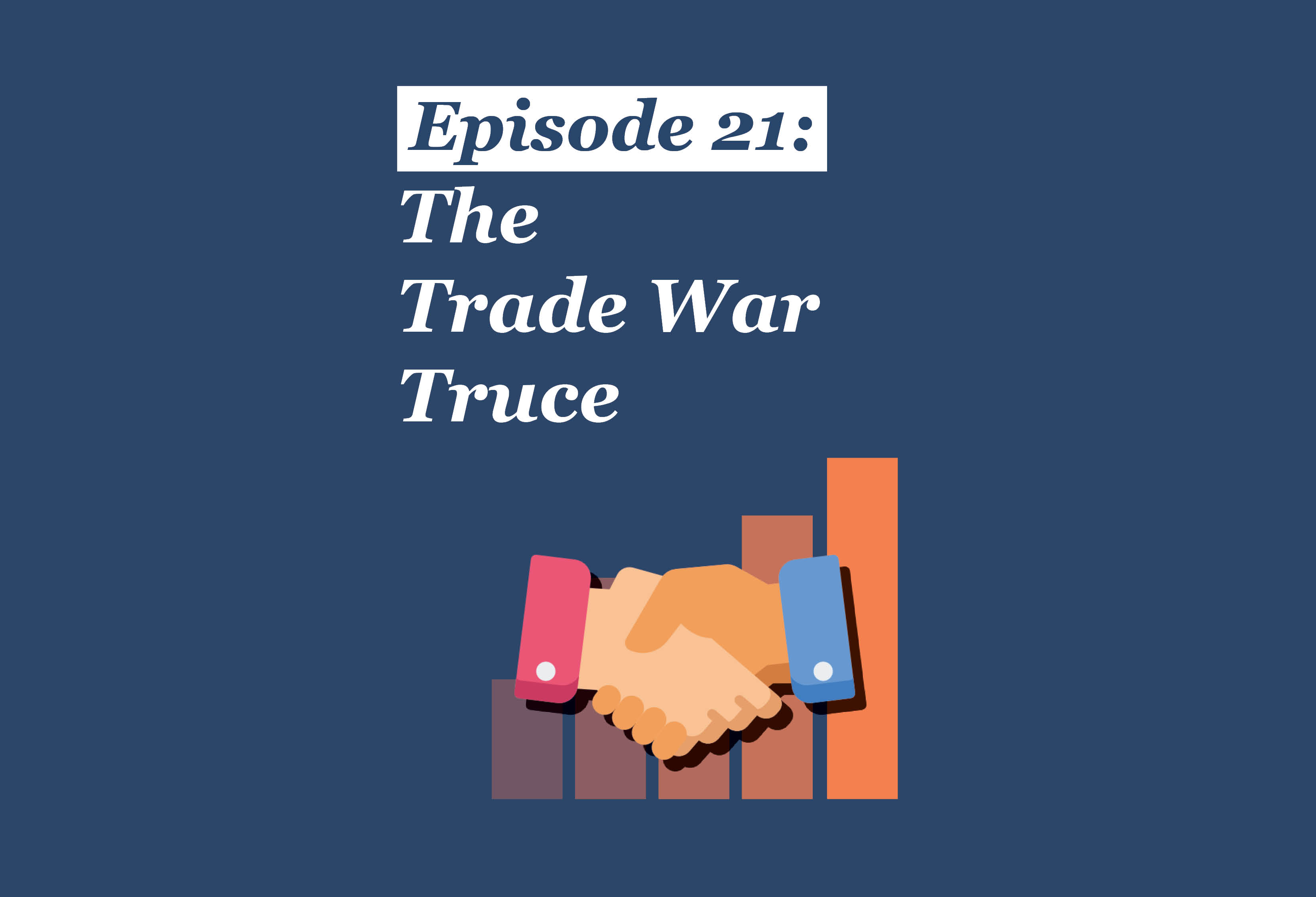 Absolute Return Podcast #21: The Trade War Truce
