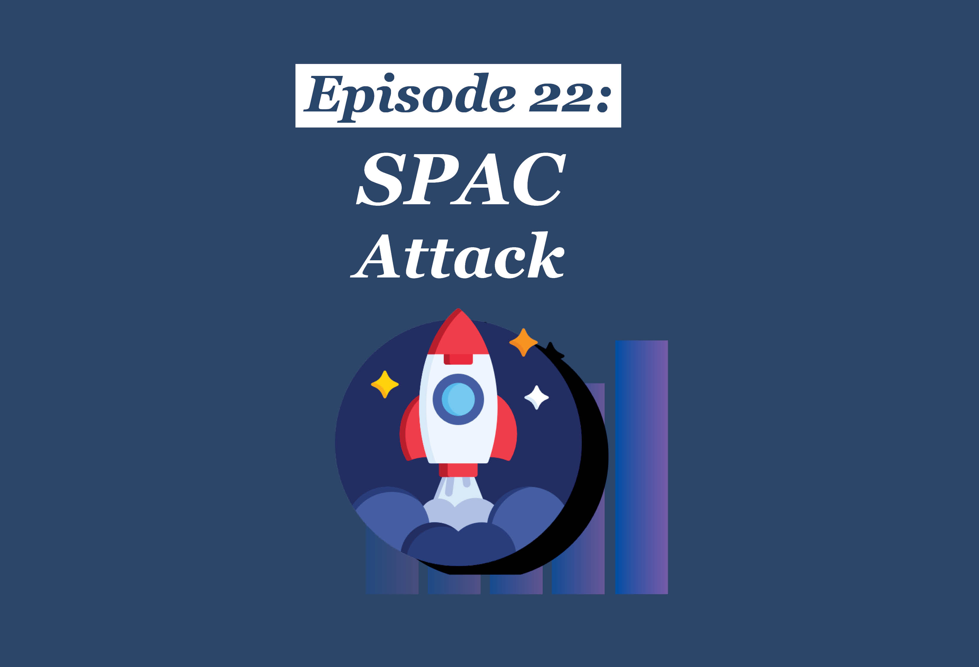 Absolute Return Podcast #22: SPAC Attack
