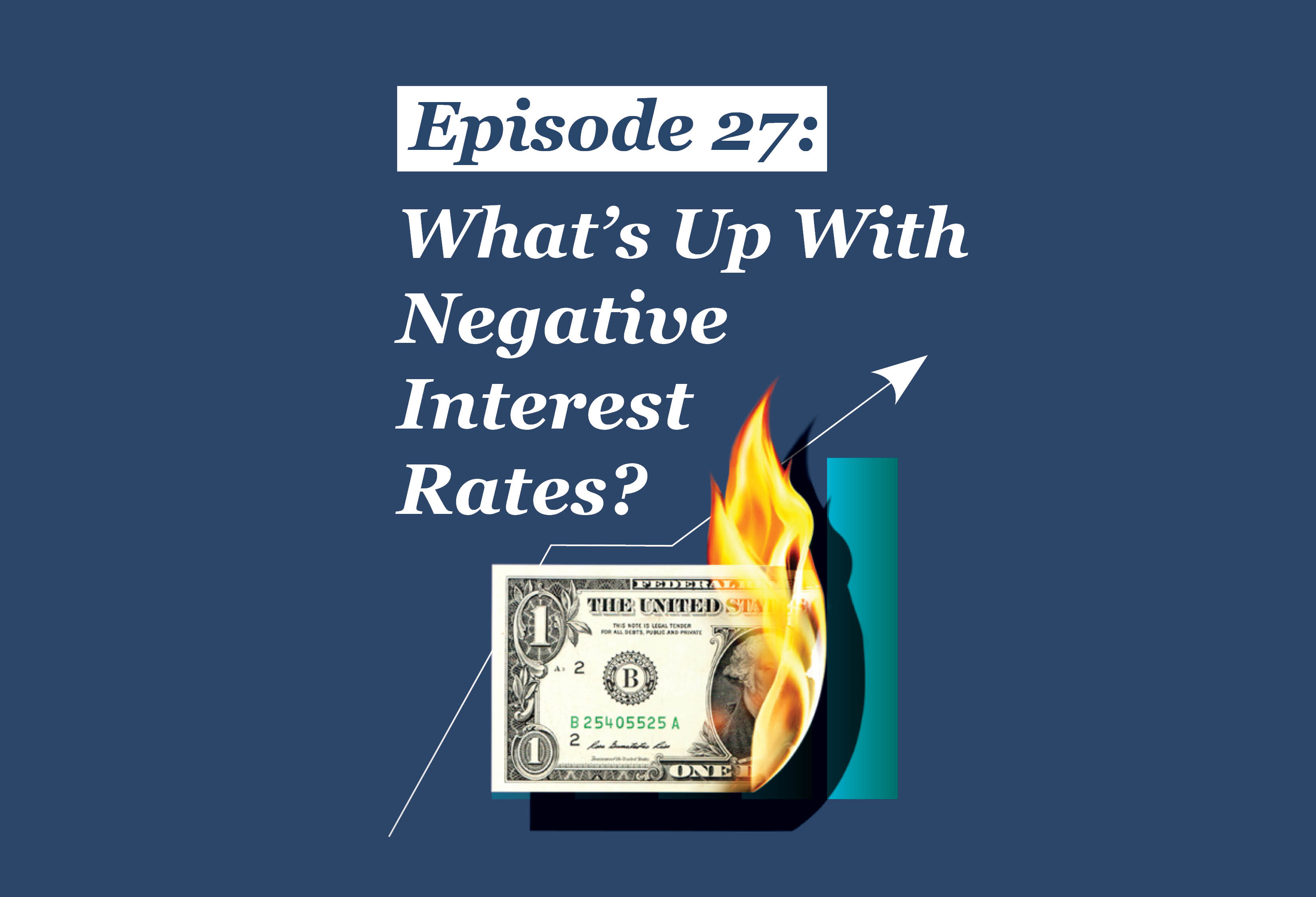 Absolute Return Podcast #27: What's Up With Negative Interest Rates?