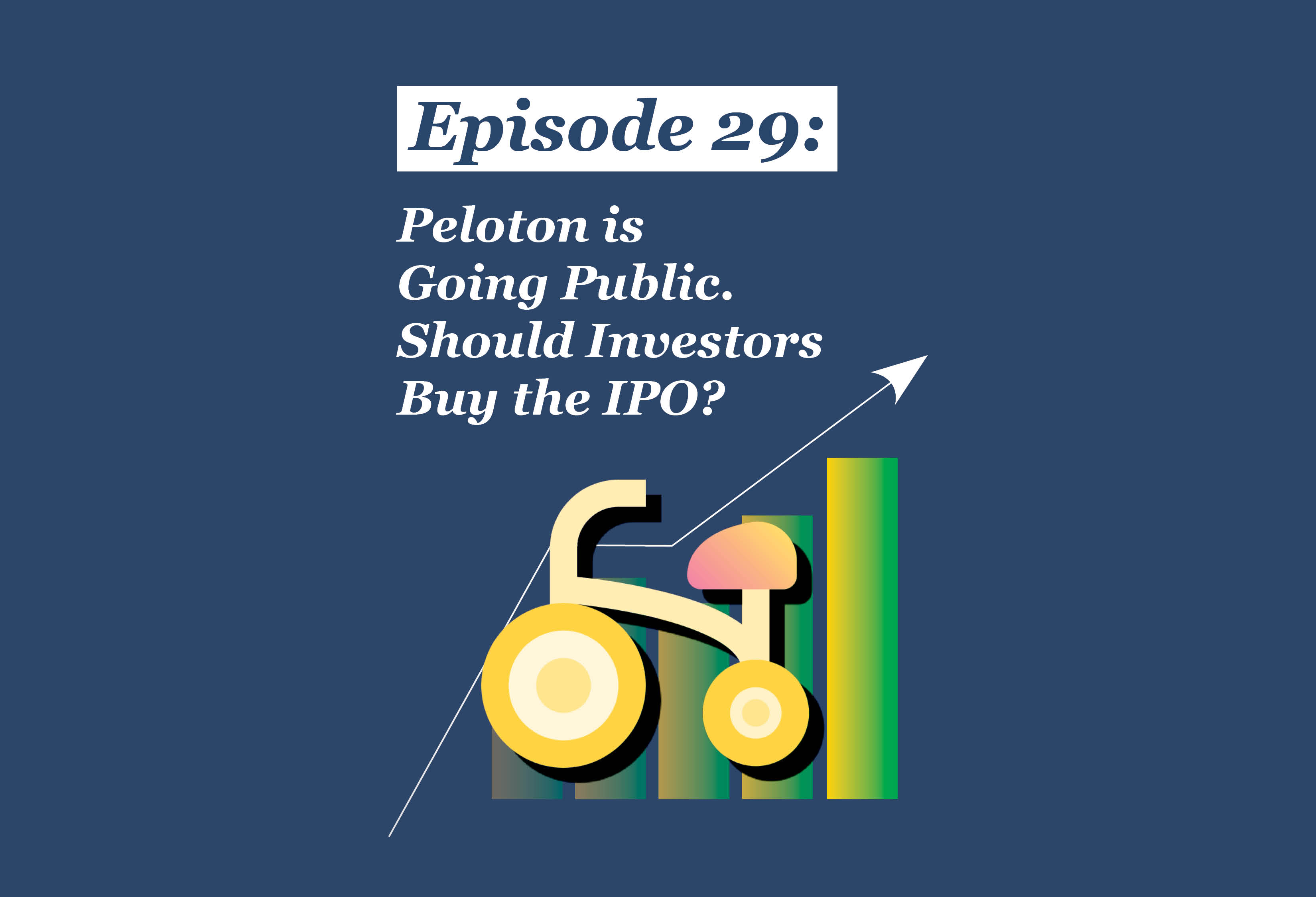Absolute Return Podcast #29: Peloton is Going Public—Should Investors Buy the IPO?