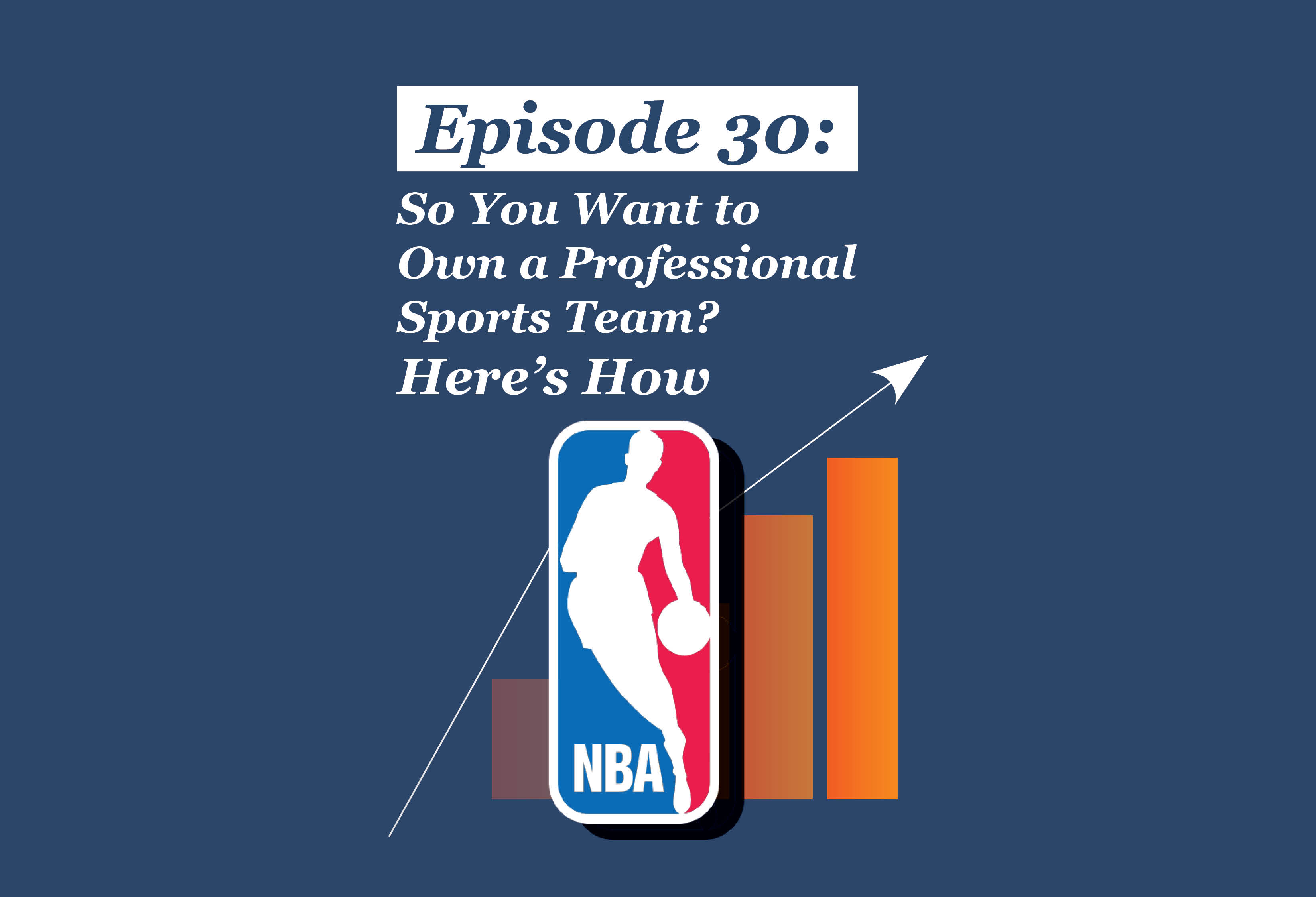 Absolute Return Podcast #30: So You Want to Own a Professional Sports Team? Here's How