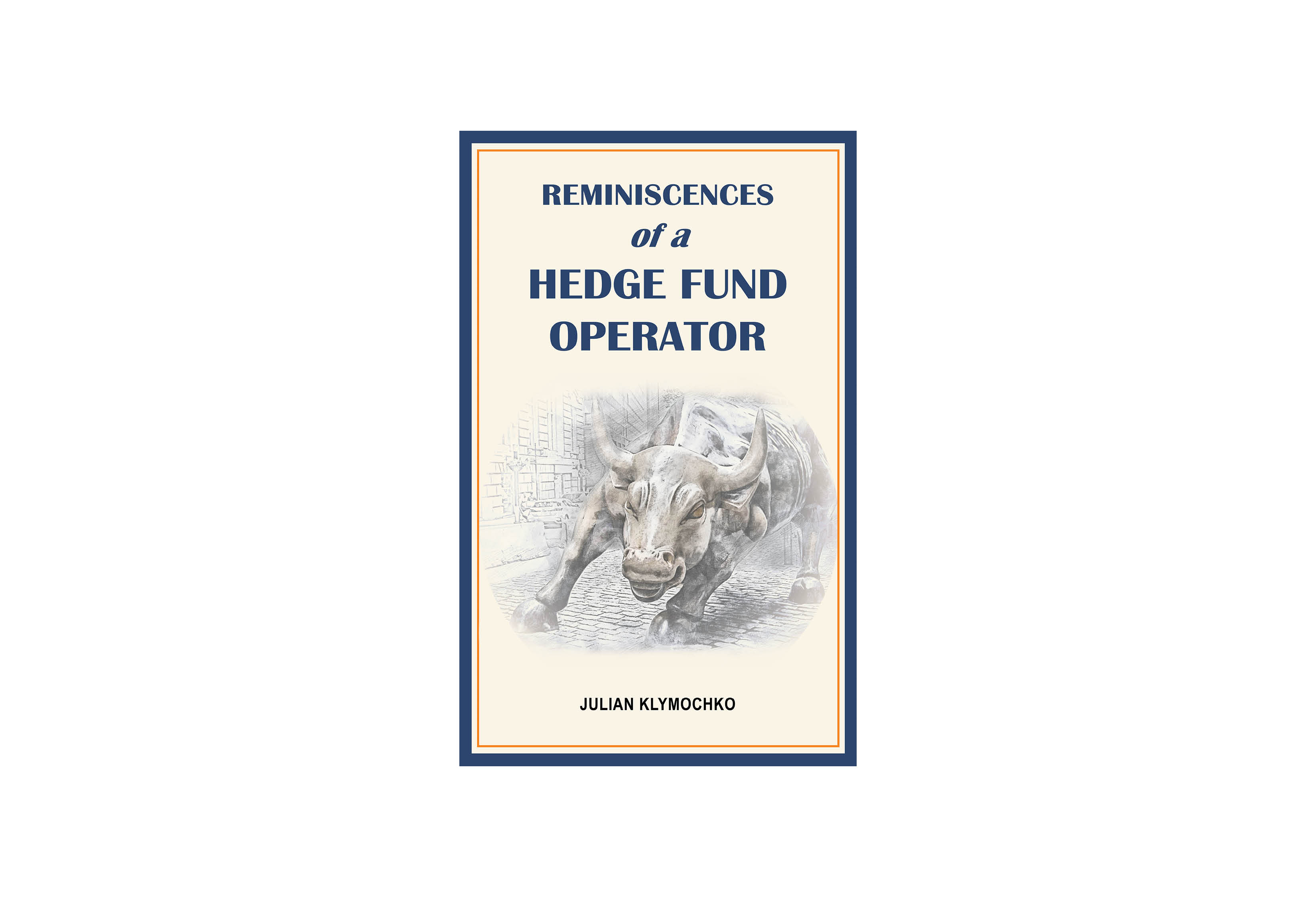 Reminiscences of a Hedge Fund Operator, by Accelerate CEO Julian Klymochko, Published on Amazon
