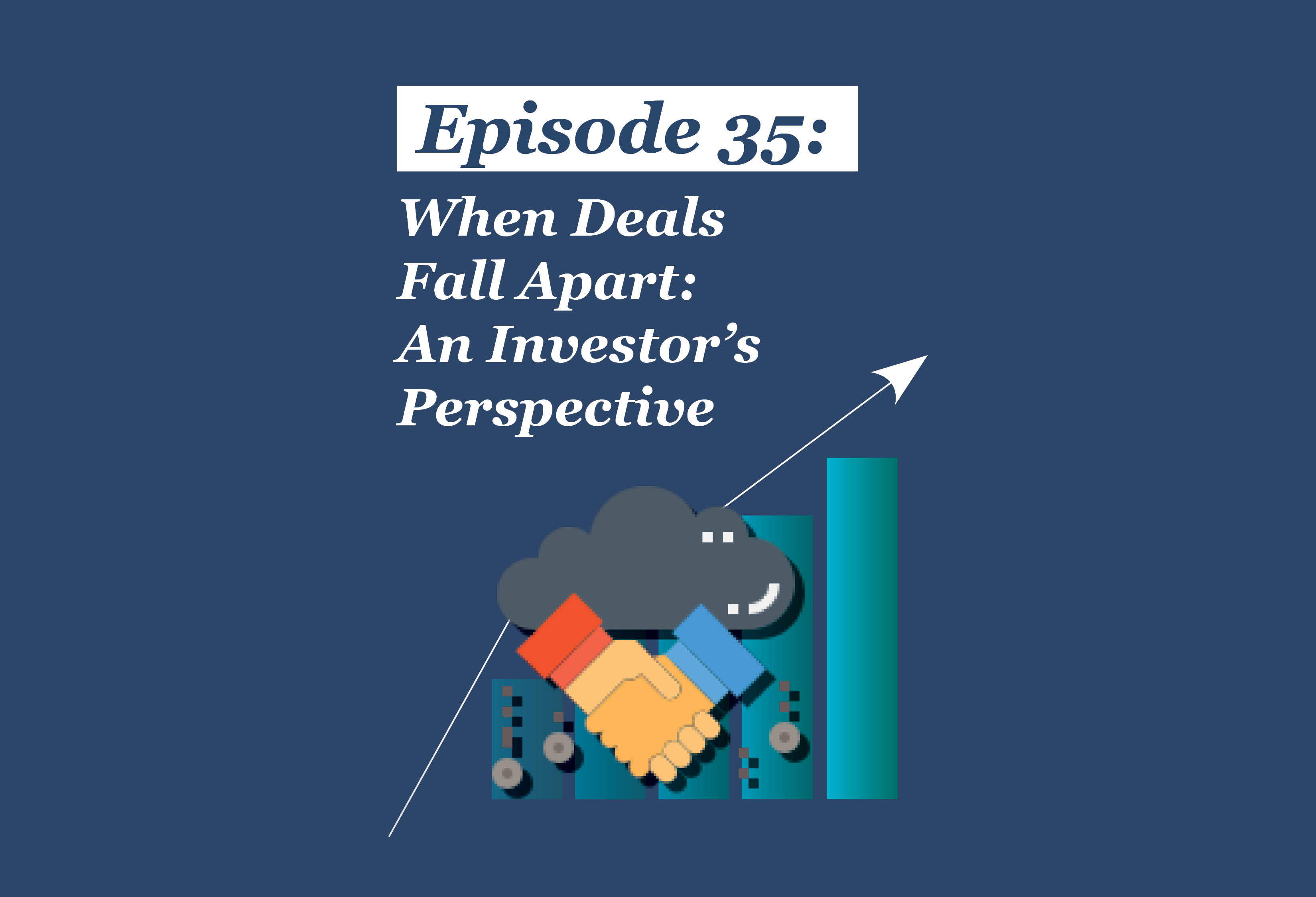 Absolute Return Podcast #35: When Deals Fall Apart: An Investor's Perspective