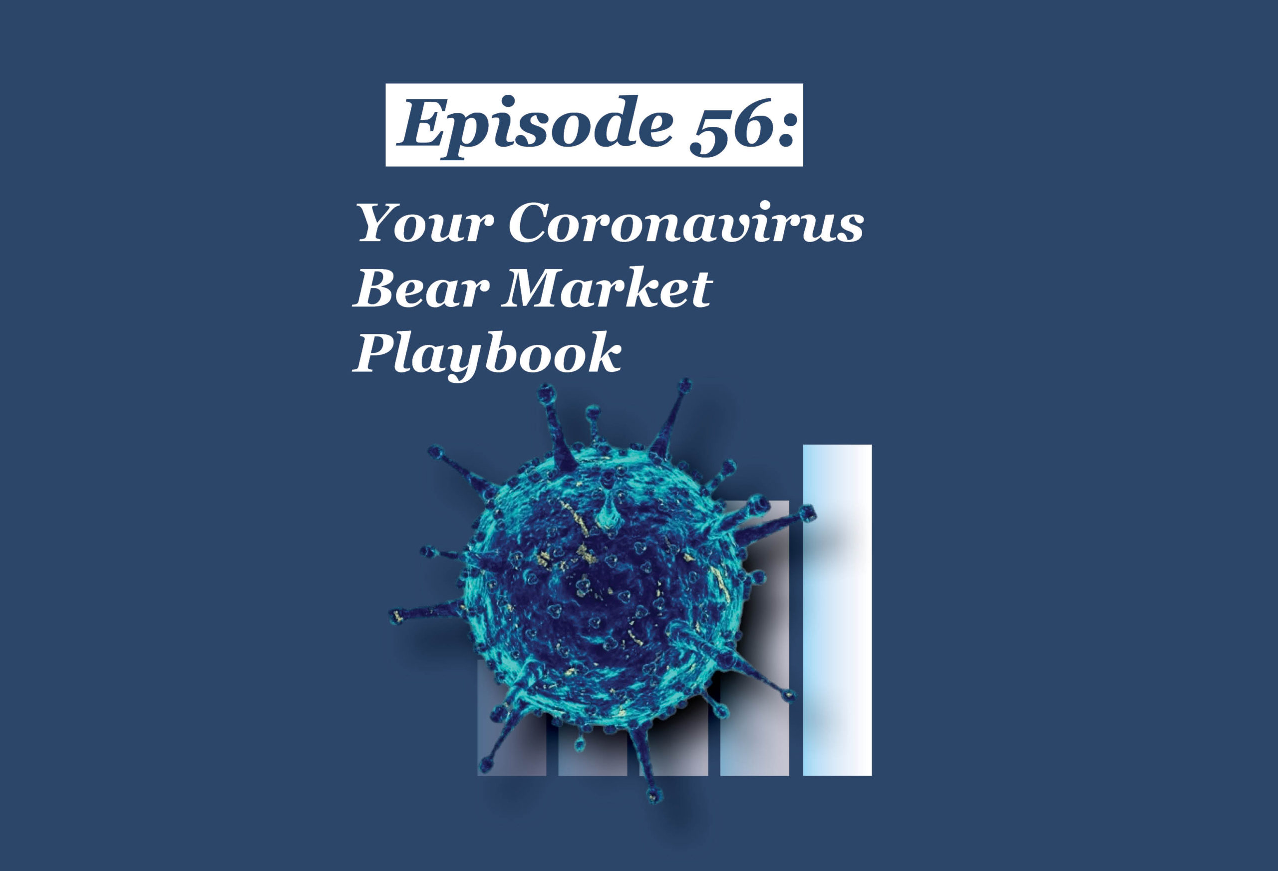 Absolute Return Podcast #56: Your Coronavirus Bear Market Playbook