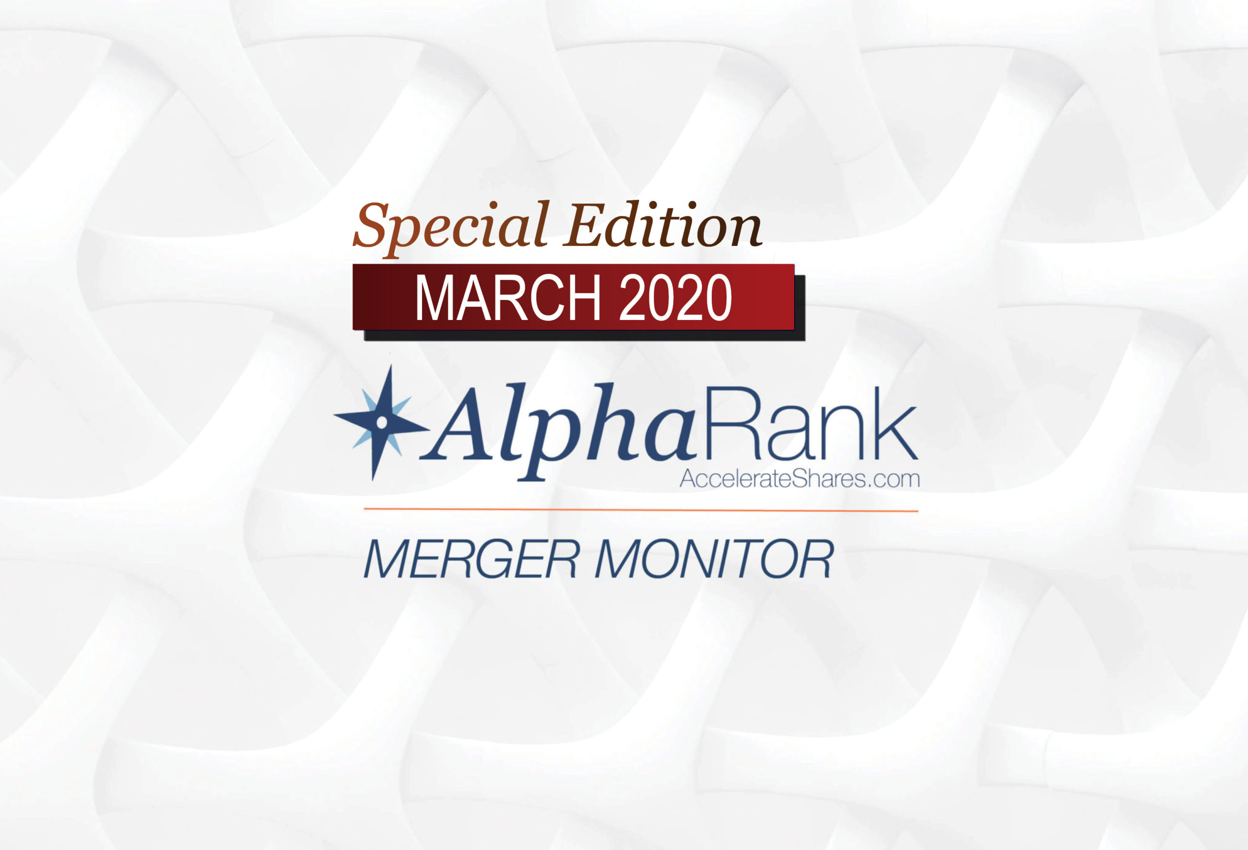 Special Edition of AlphaRank Merger Monitor – March 2020
