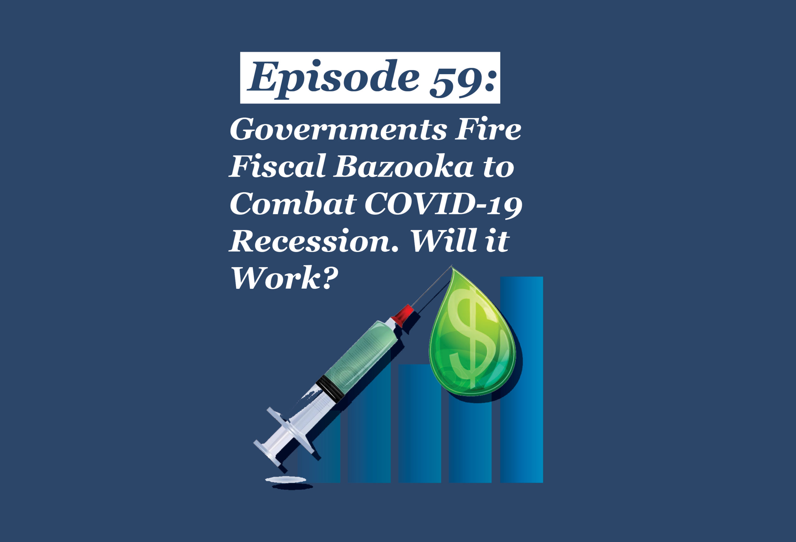 Absolute Return Podcast #59: Governments Fire Fiscal Bazooka to Combat COVID-19 Recession. Will it Work?