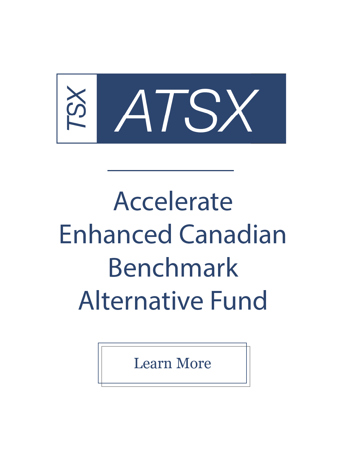 ATSX,TSX ATSX,ATSX Accelerate,Accelerate funds,Accelerate Fund,Accelerate Enhanced Canadian Benchmark Alternative Fund,ATSX Alternative Fund,Accelerate Enhanced Canadian Fund,TSX ATSX,