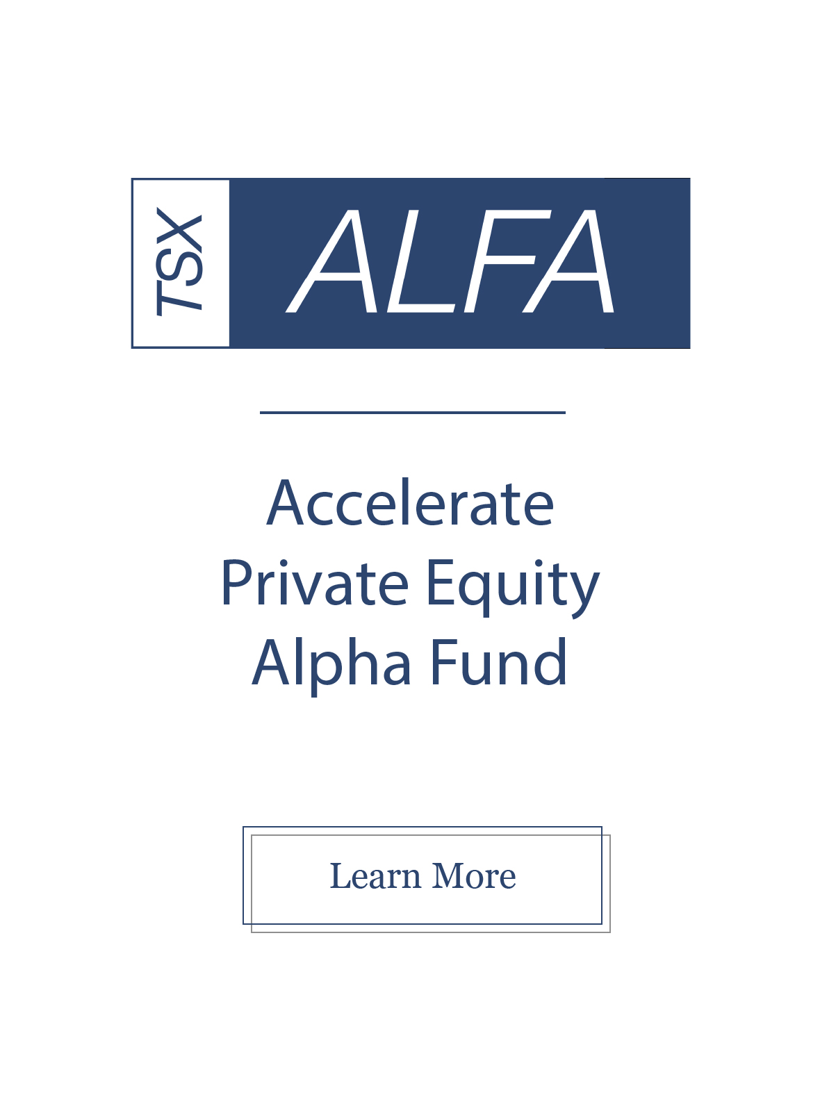 ALFA,TSX ALFA,ALFA Fund,ALFA Accelerate Fund,ALFA Fund,Accelerate,Private Equity Fund,Accelerate Shares,Accelerate