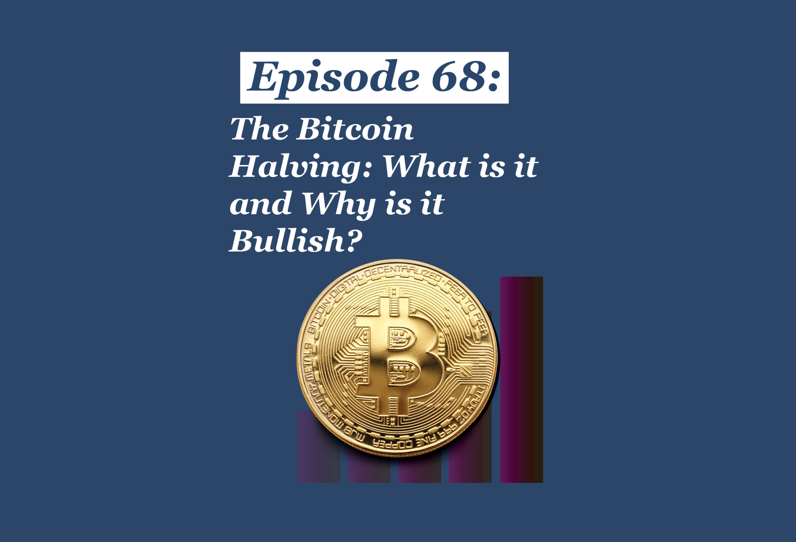 Absolute Return Podcast #68: The Bitcoin Halving: What is it and Why is it Bullish?