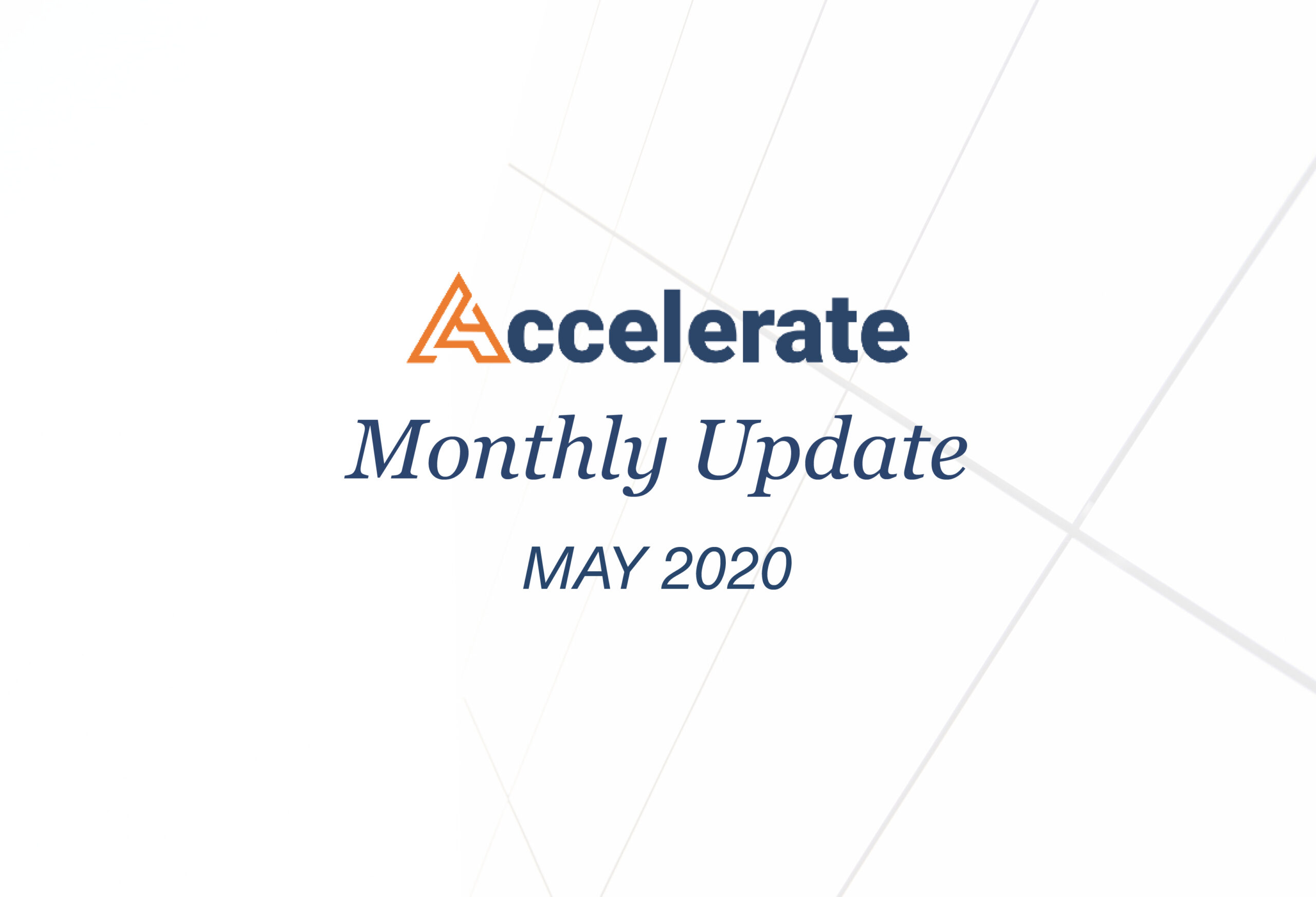 Accelerate Monthly Update – May 2020