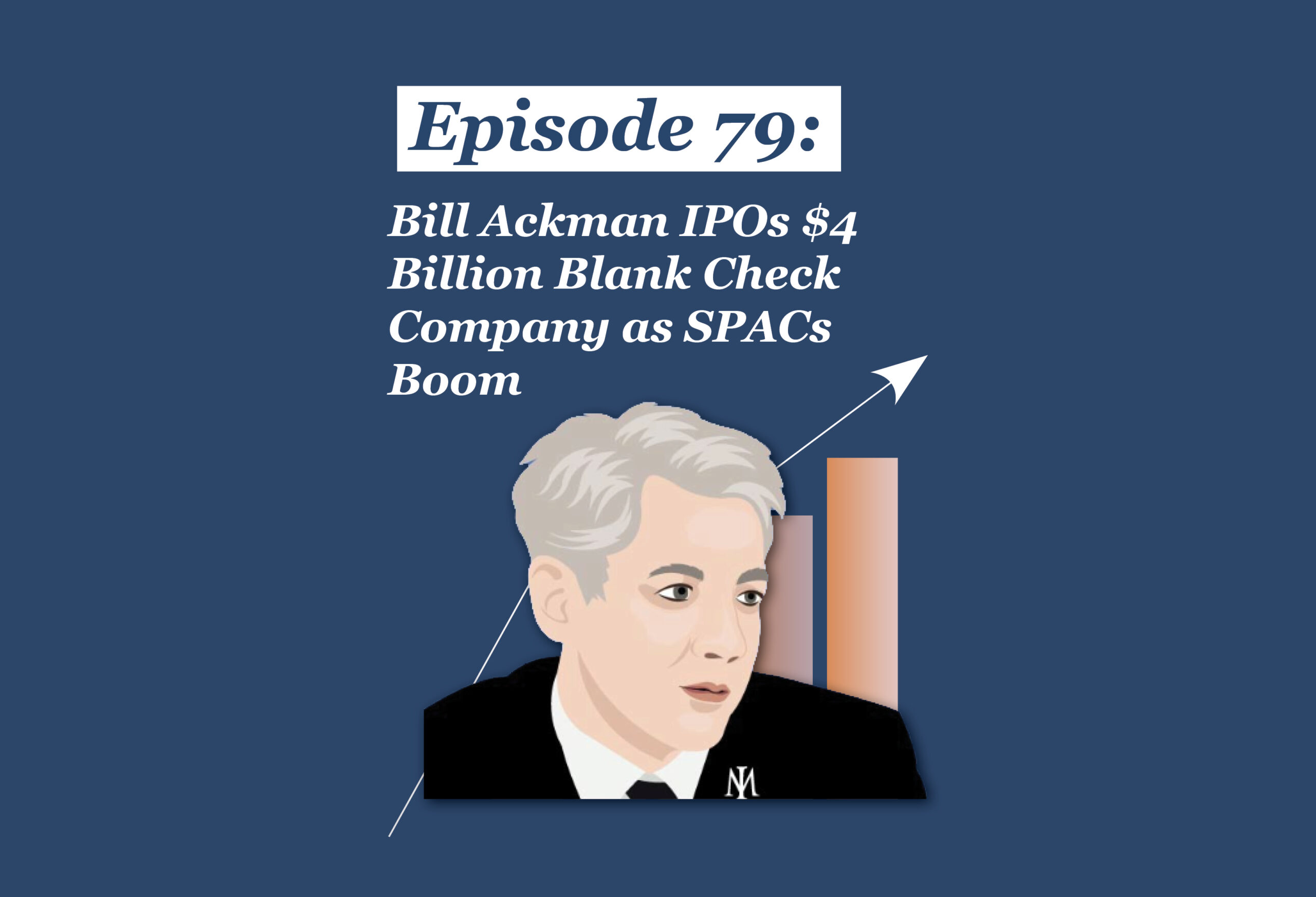 Absolute Return Podcast #79: Bill Ackman IPOs $4 Billion Blank Check Company as SPACs Boom