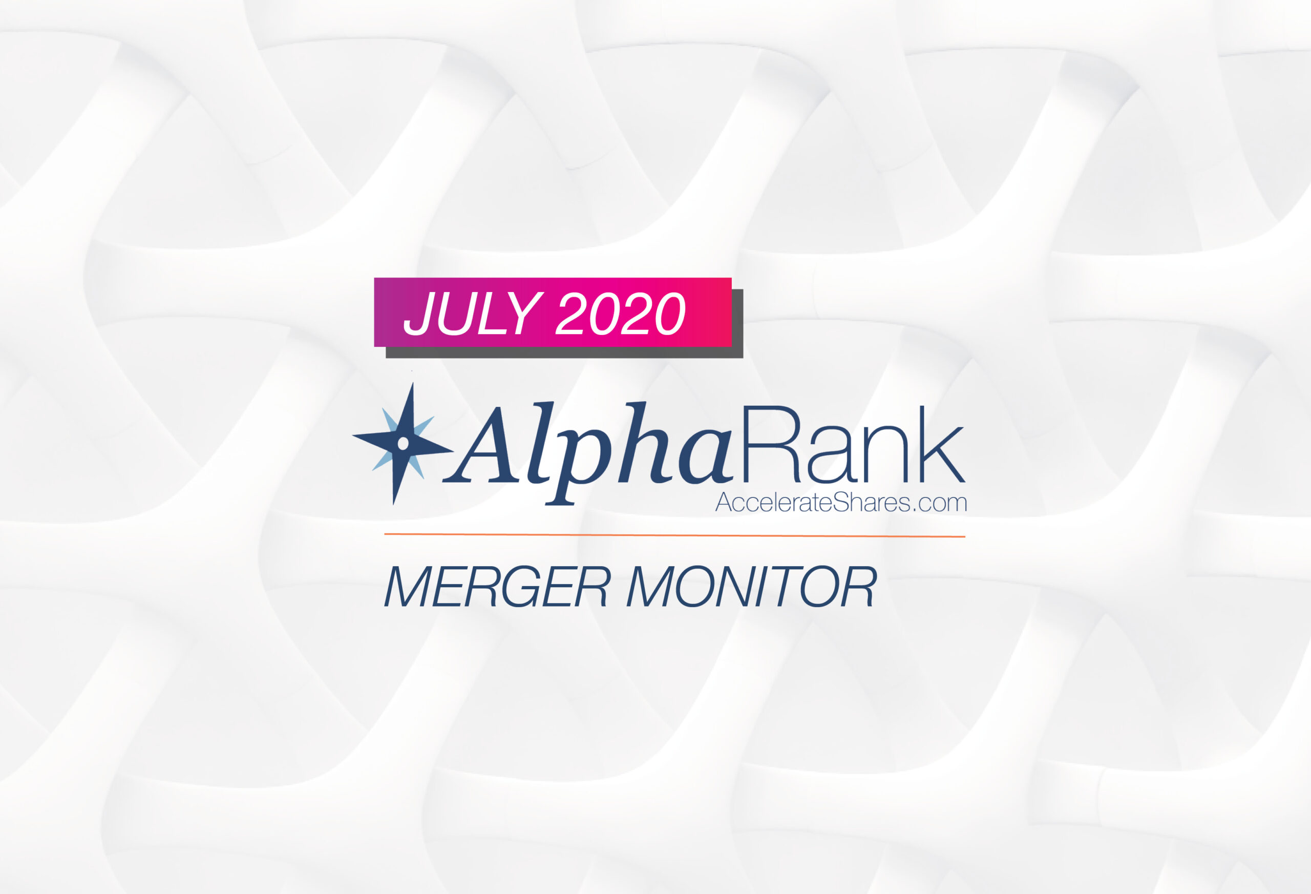 AlphaRank Merger Monitor – July 2020