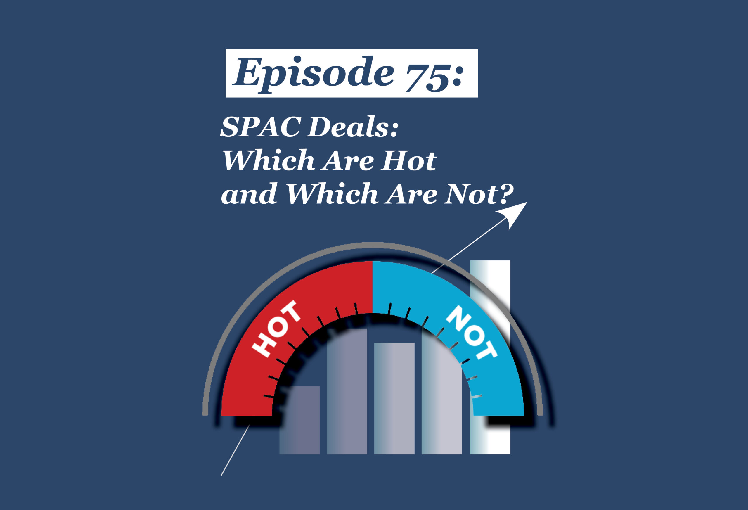 Absolute Return Podcast #75: SPAC Deals: Which Are Hot and Which Are Not?