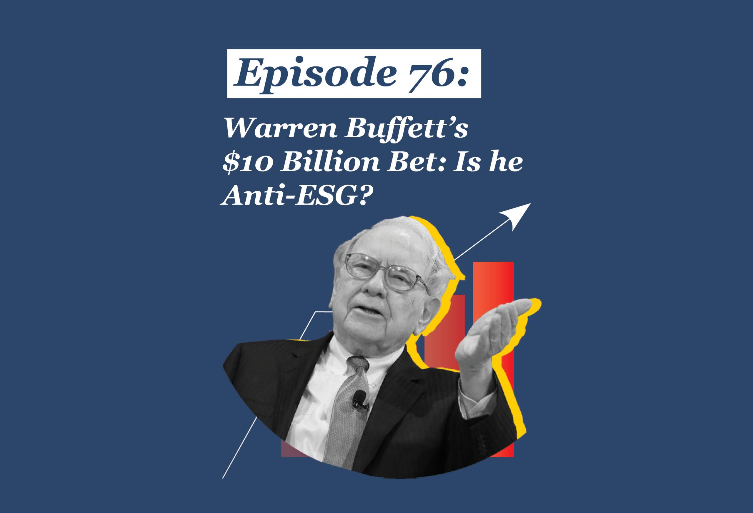 Absolute Return Podcast #76: Warren Buffett's $10 Billion Bet: Is he Anti-ESG?