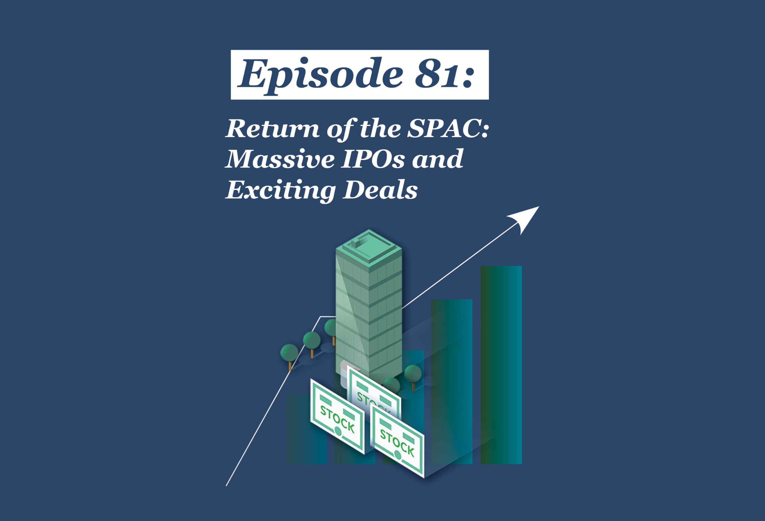 Absolute Return Podcast #81: Return of the SPAC: Massive IPOs and Exciting Deals