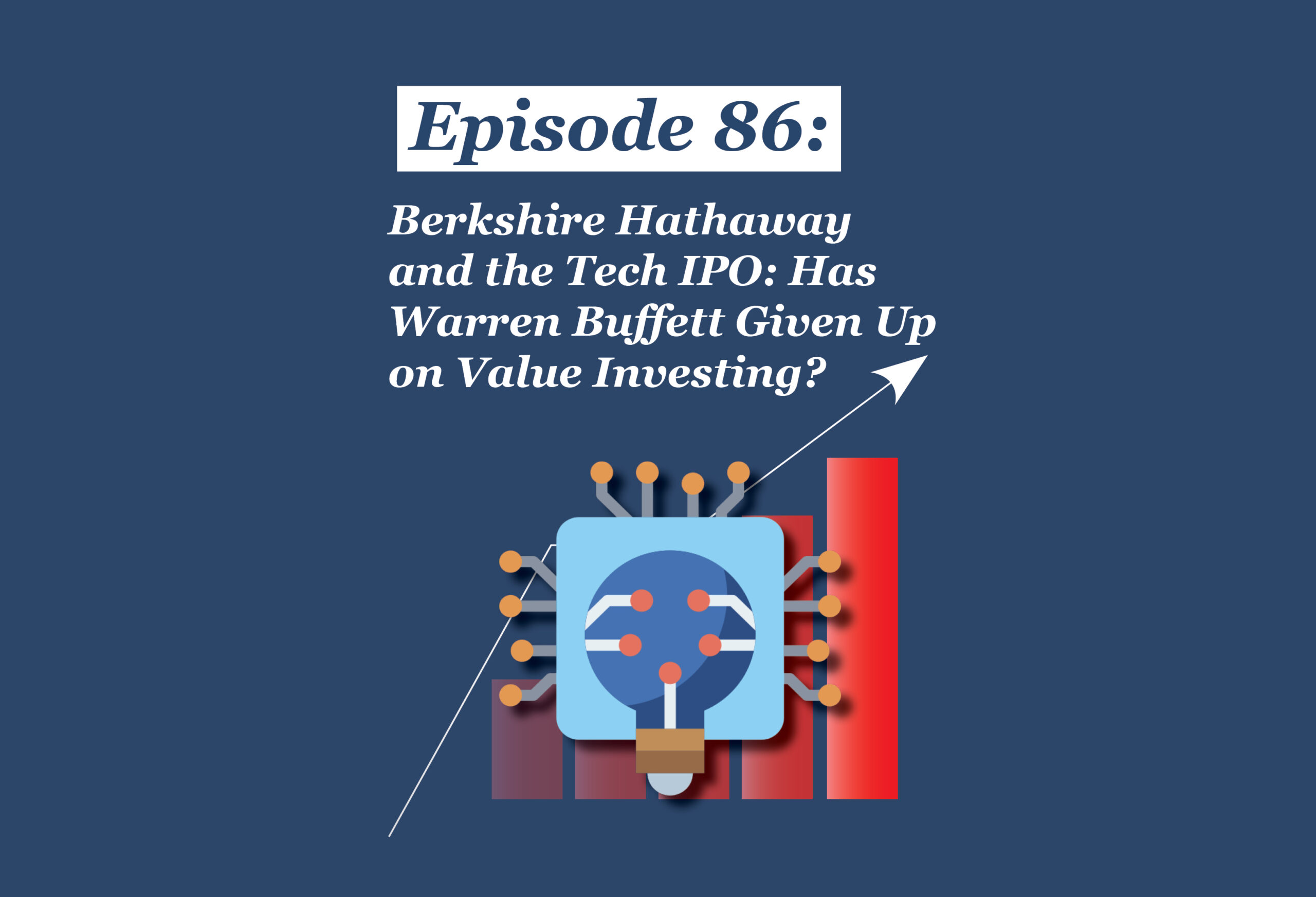 Absolute Return Podcast #86: Berkshire Hathaway and the Tech IPO: Has Warren Buffett Given Up on Value Investing?