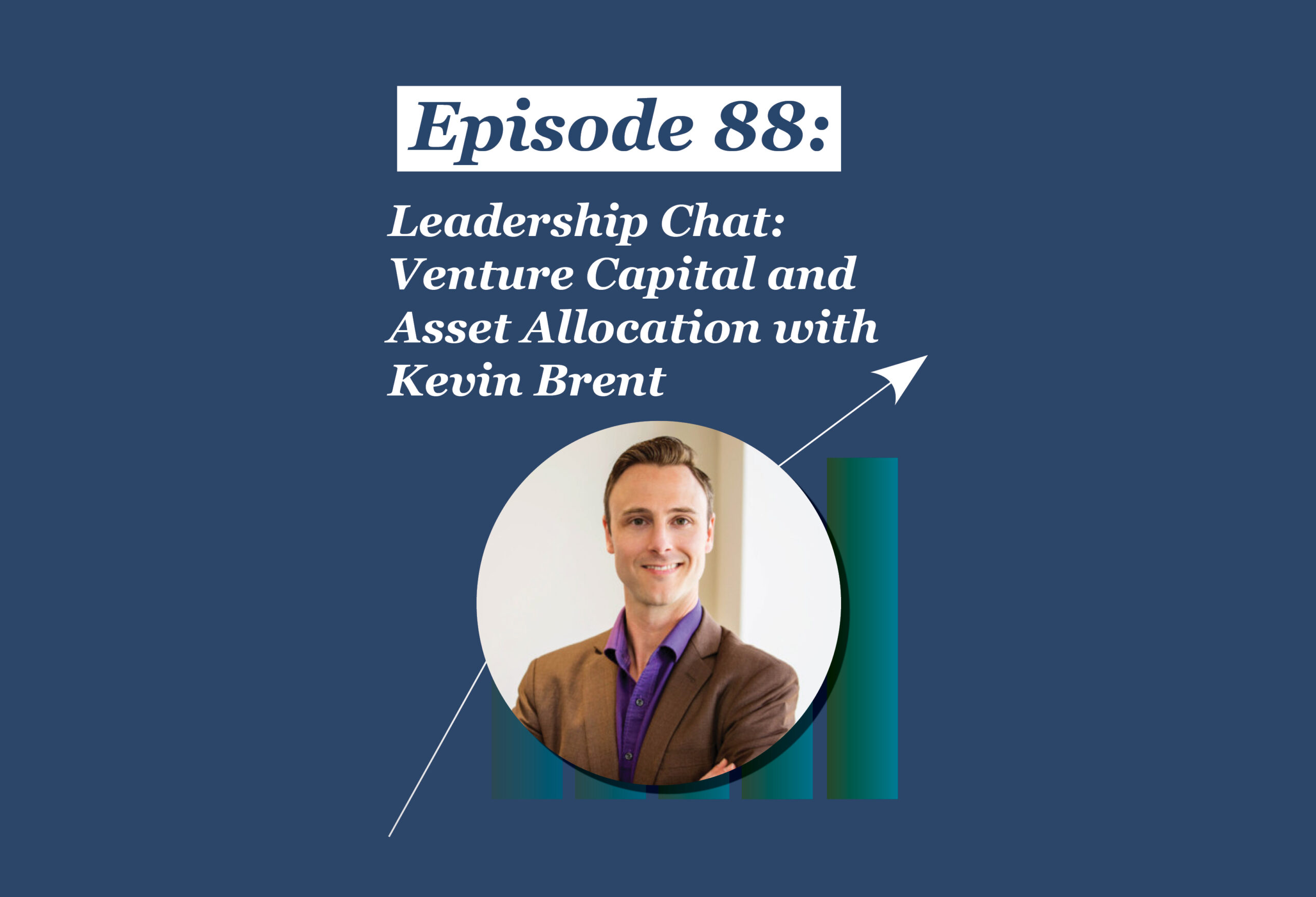 Absolute Return Podcast #88: Leadership Chat: Venture Capital and Asset Allocation with Kevin Brent