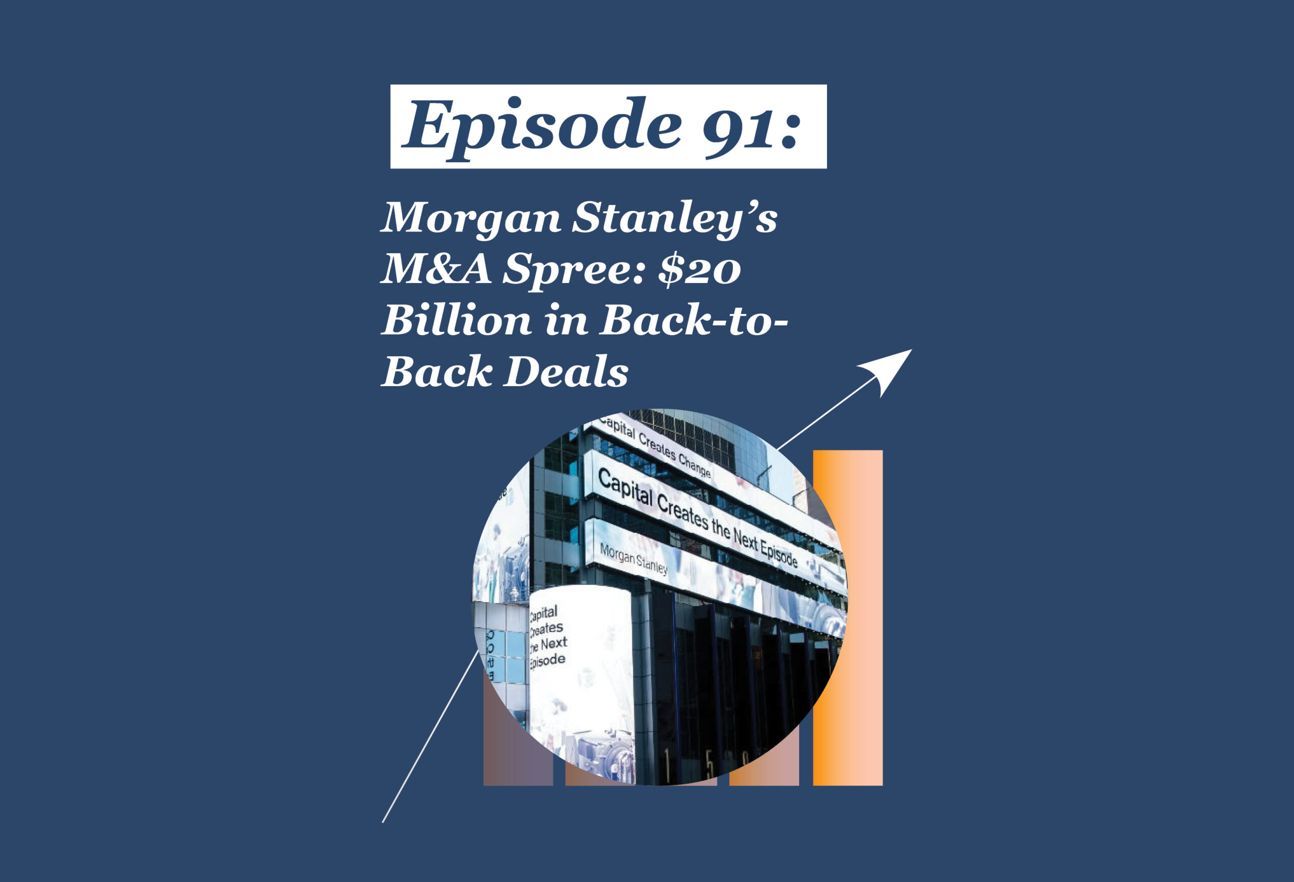 Absolute Return Podcast #91: Morgan Stanley's M&A Spree: $20 Billion in Back-to-Back Deals