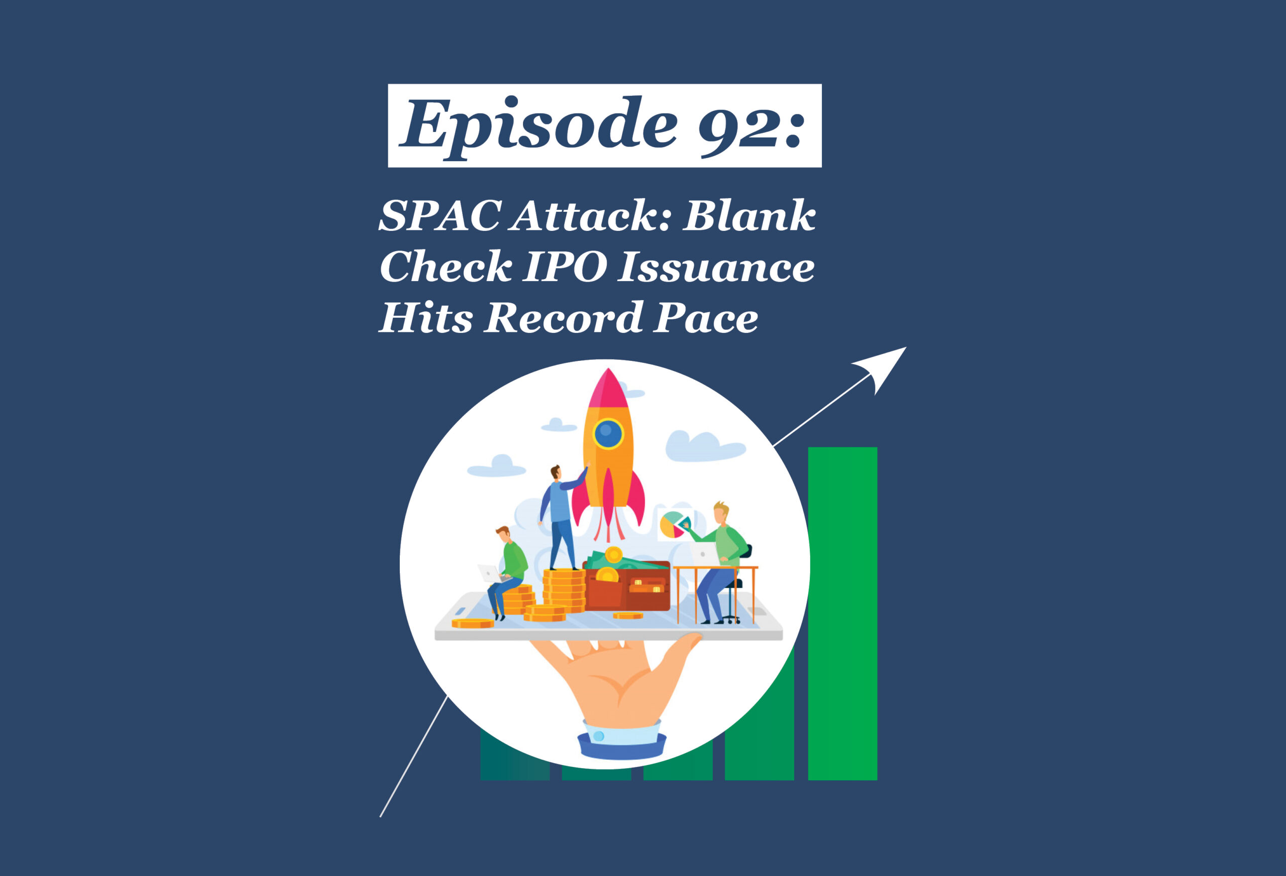 Absolute Return Podcast #92: SPAC Attack: Blank Check IPO Issuance Hits Record Pace