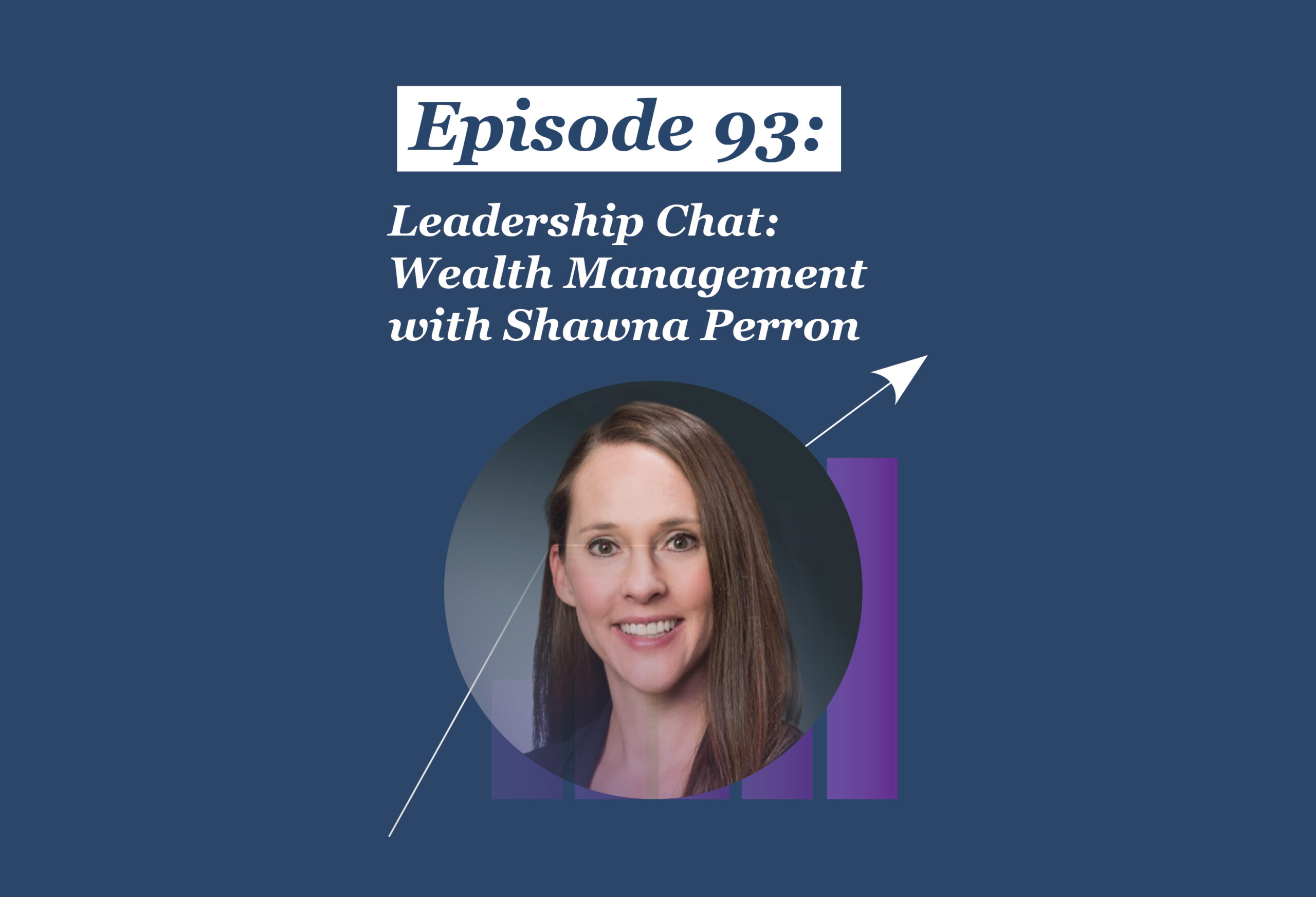 Absolute Return Podcast #93: Leadership Chat: Wealth Management with Shawna Perron
