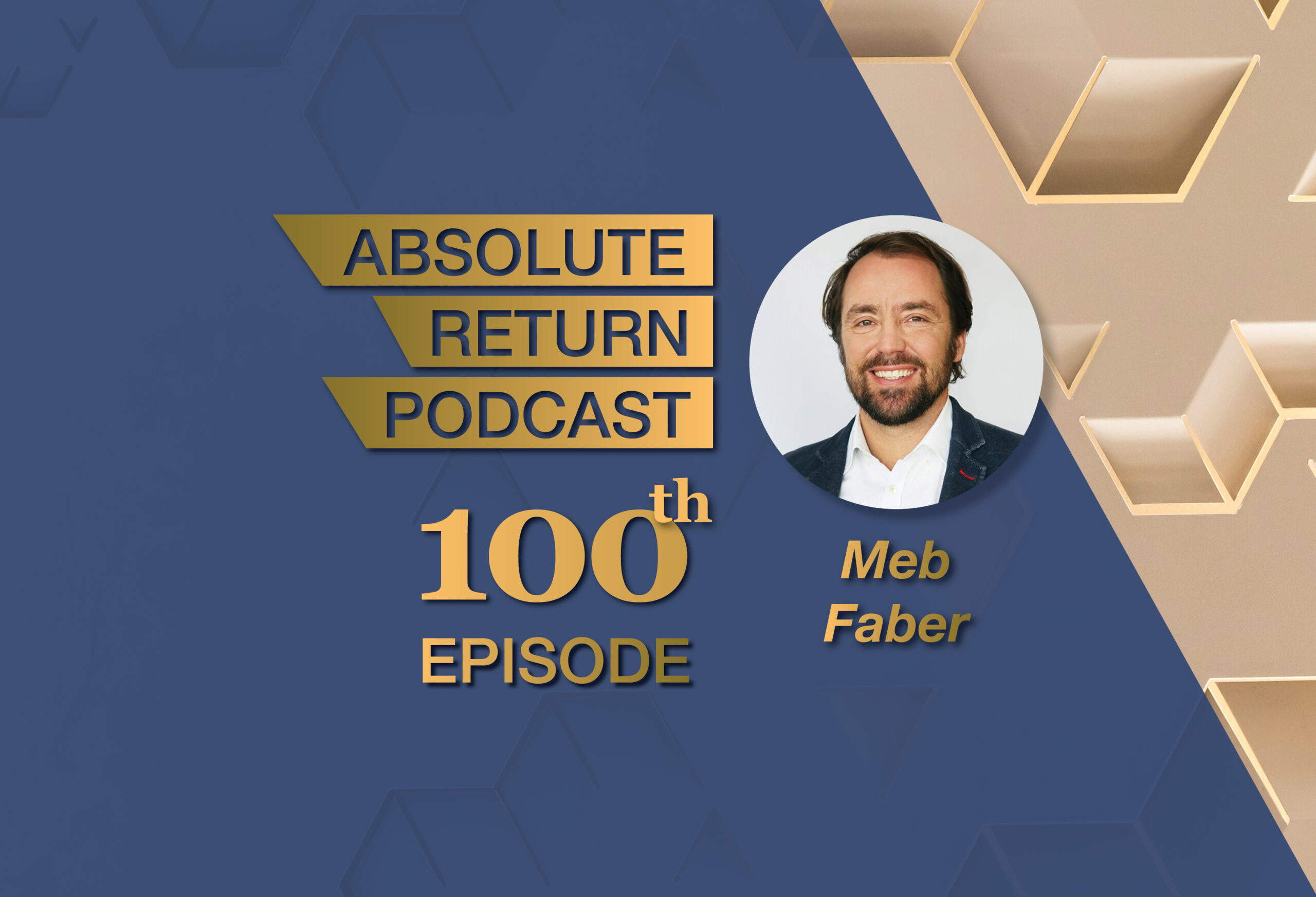 Absolute Return Podcast #100: Leadership Chat: Trend-following with Meb Faber