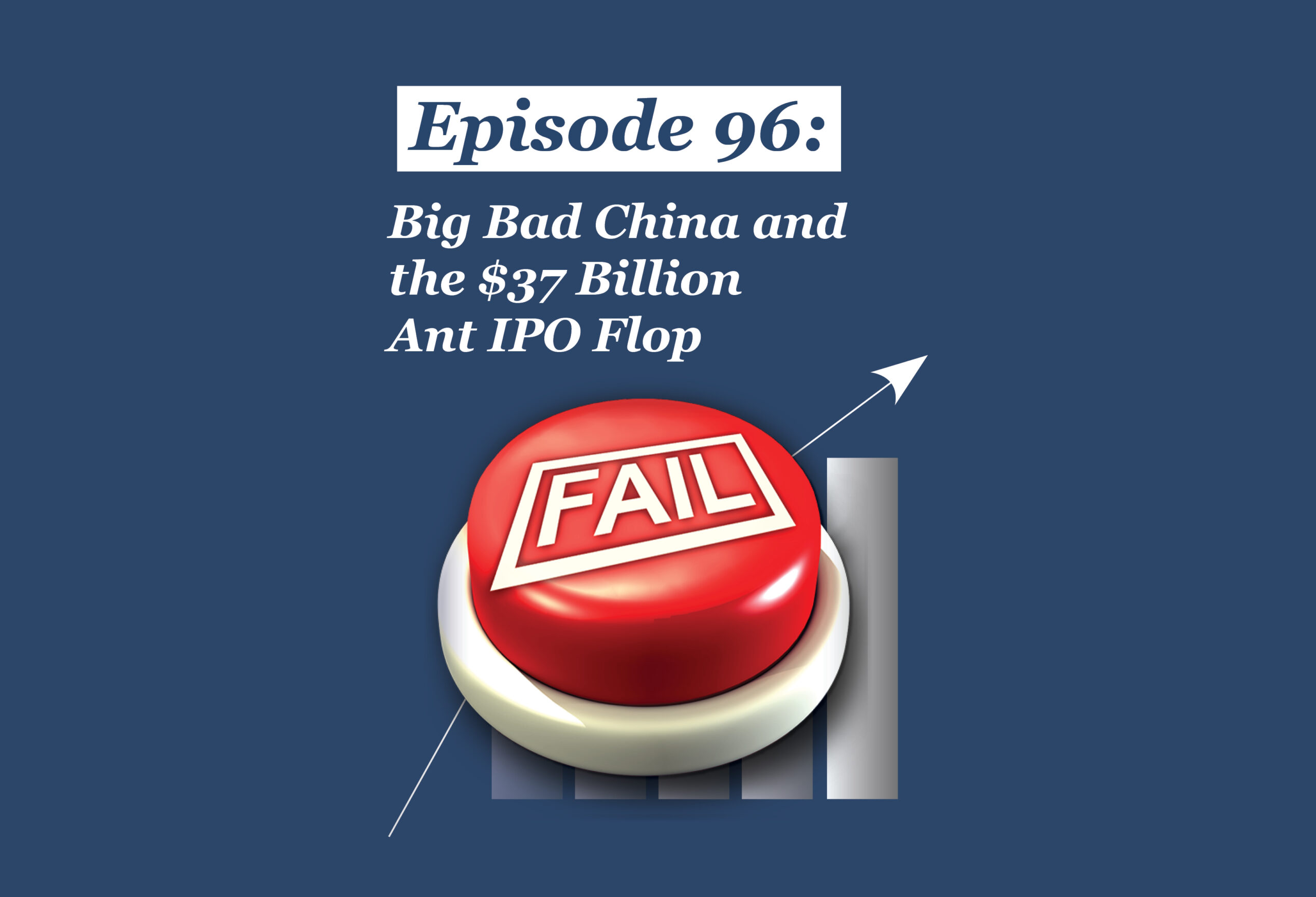 Absolute Return Podcast #96: Big Bad China and the $37 Billion Ant IPO Flop