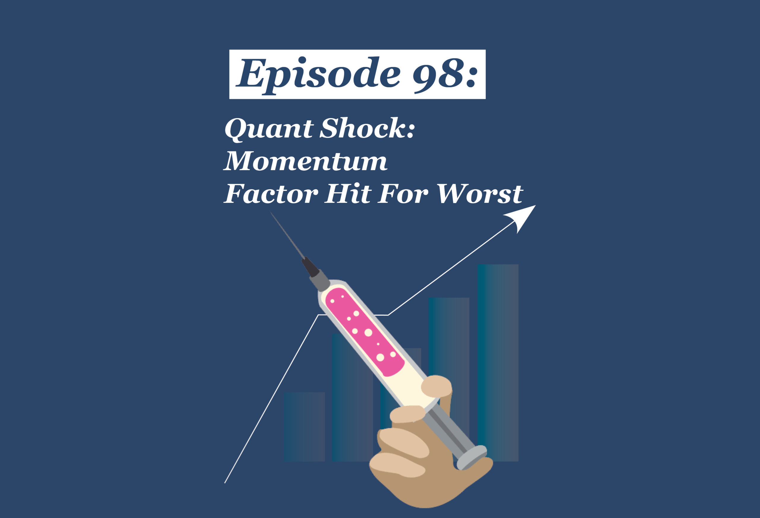 Absolute Return Podcast #98: Quant Shock: Momentum Factor Hit For Worst Day Ever