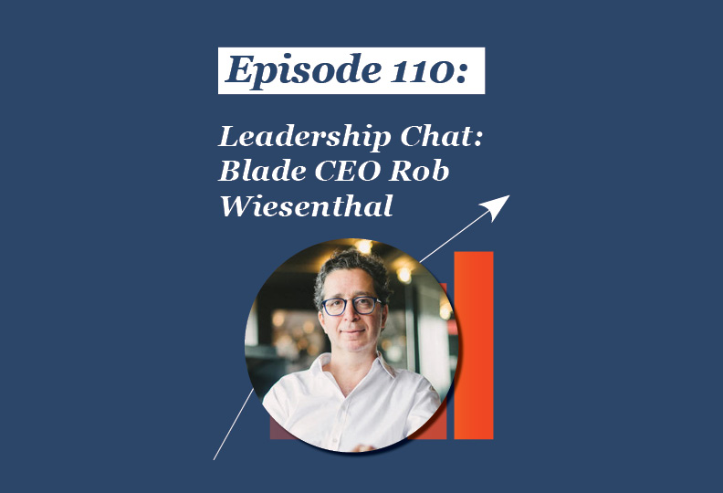 Absolute Return Podcast #110: Leadership Chat: Blade CEO Rob Wiesenthal