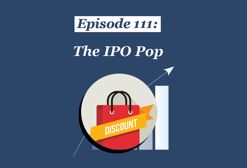 Absolute Return Podcast #111: The IPO Pop