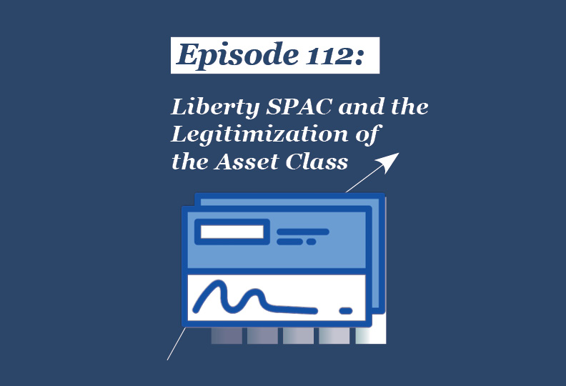 Absolute Return Podcast #112: Liberty SPAC and the Legitimization of the Asset Class