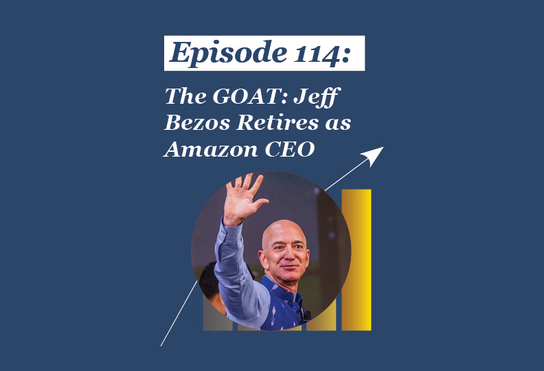 Absolute Return Podcast #114: The GOAT: Jeff Bezos Retires as Amazon CEO