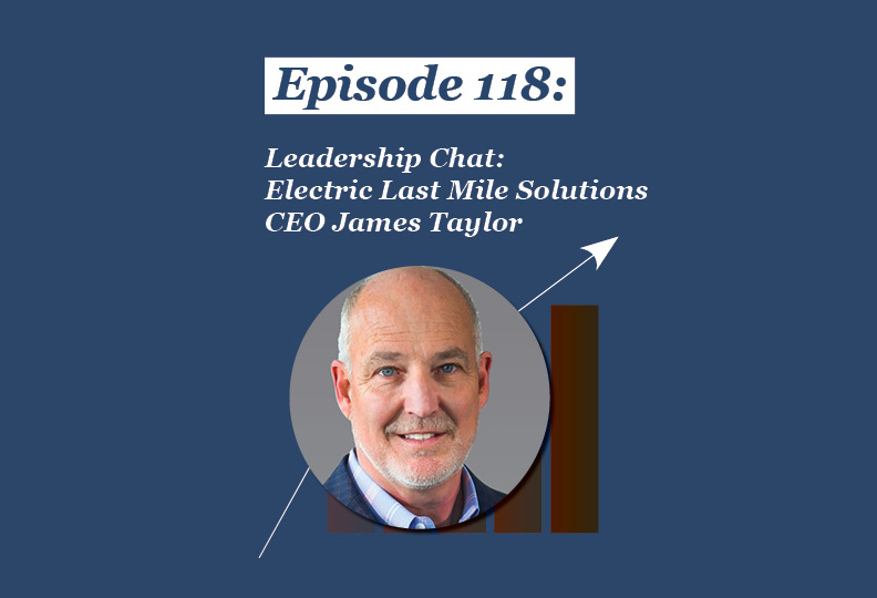 Absolute Return Podcast #118: Leadership Chat: Electric Last Mile Solutions CEO James Taylor