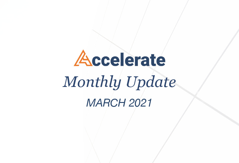 Accelerate Monthly Update – March 2021