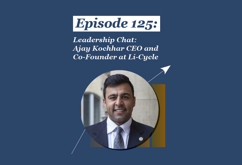 Absolute Return Podcast #125: Leadership Chat: Ajay Kochhar CEO and Co-Founder at Li-Cycle