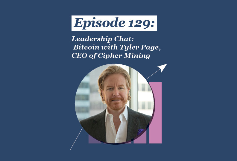 Absolute Return Podcast #129: Leadership Chat: Bitcoin with Tyler Page, CEO of Cipher Mining