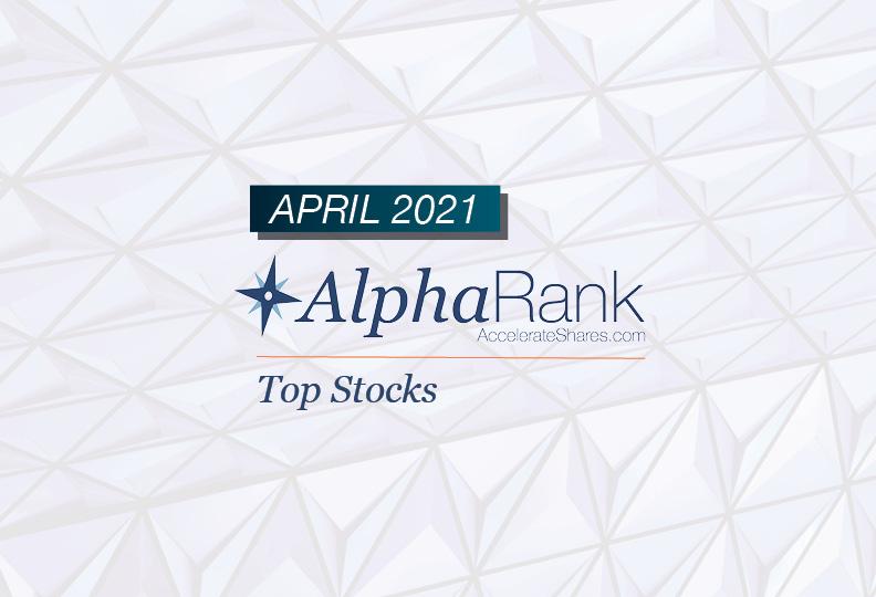 AlphaRank Top Stocks- April 2021