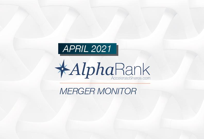 AlphaRank Merger Monitor – April 2021