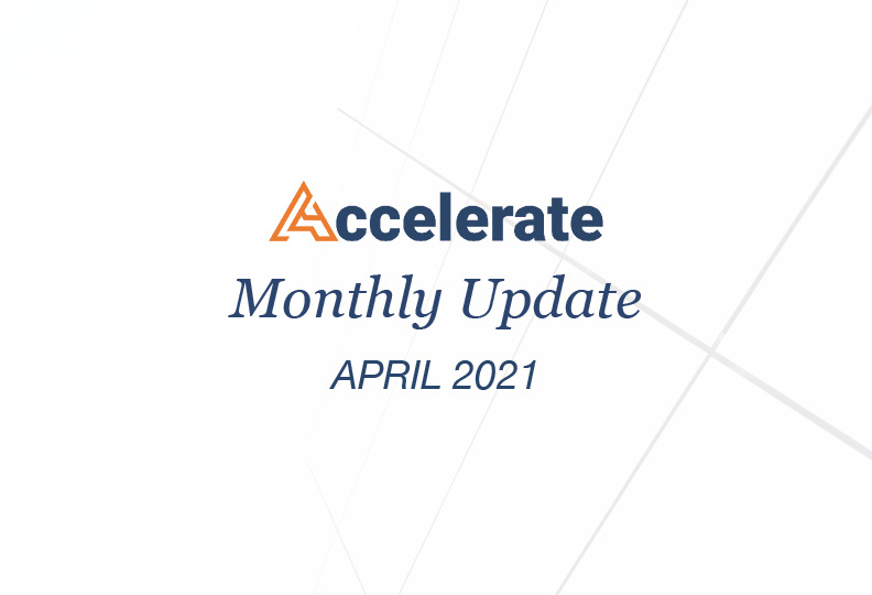 Accelerate Monthly Update – April 2021