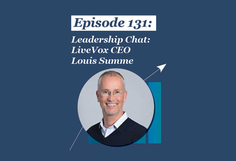 Absolute Return Podcast #131: Leadership Chat: LiveVox CEO Louis Summe