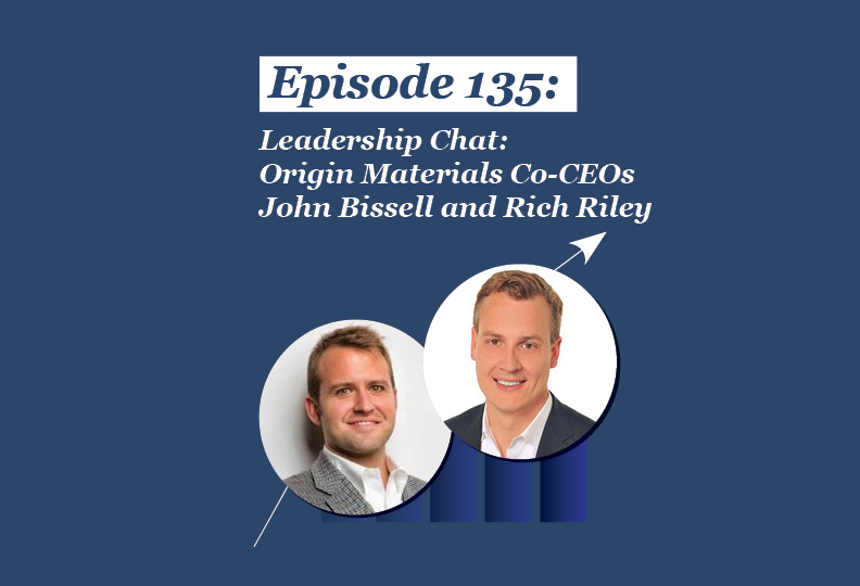 Absolute Return Podcast #135: Leadership Chat: Origin Materials Co-CEOs John Bissell and Rich Riley