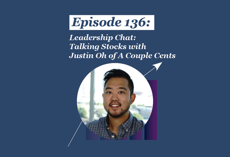 Absolute Return Podcast #136: Leadership Chat: Talking Stocks with Justin Oh of A Couple Cents