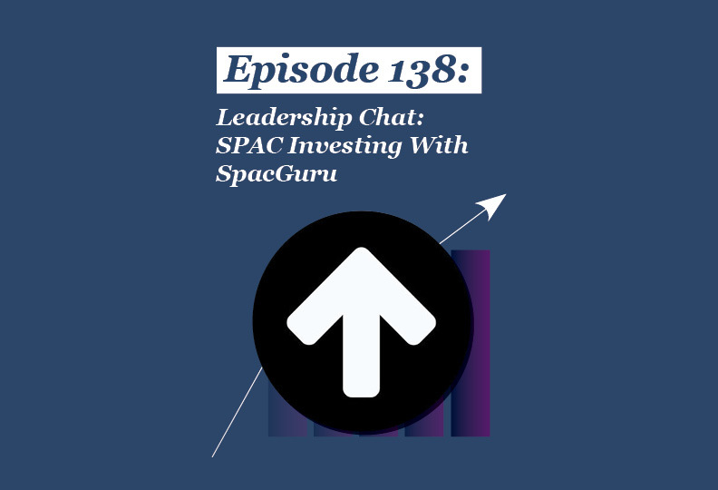 Absolute Return Podcast #138: Leadership Chat: SPAC Investing With SpacGuru