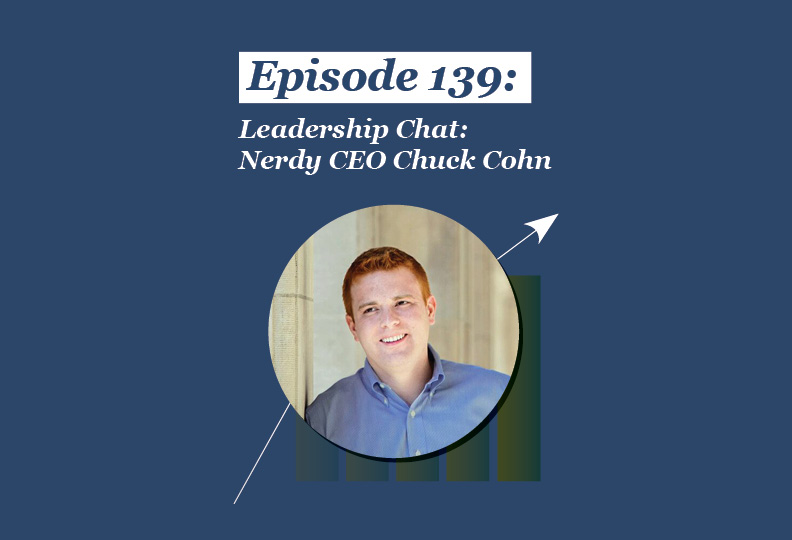 Absolute Return Podcast #139: Leadership Chat: Nerdy CEO Chuck Cohn